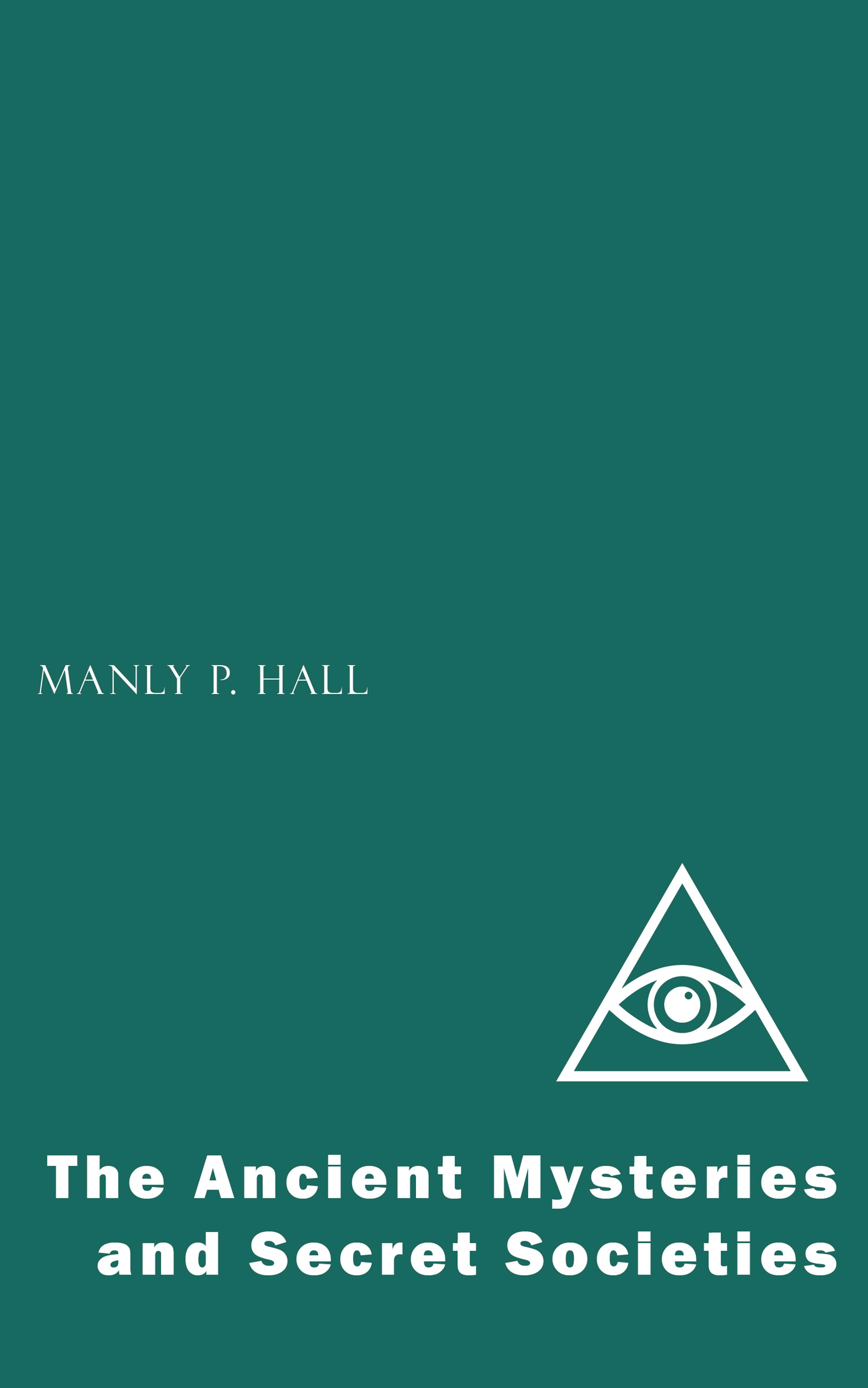 Manly P. Hall The Ancient Mysteries and Secret Societies цена 2017