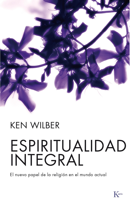 Ken Wilber Espiritualidad integral