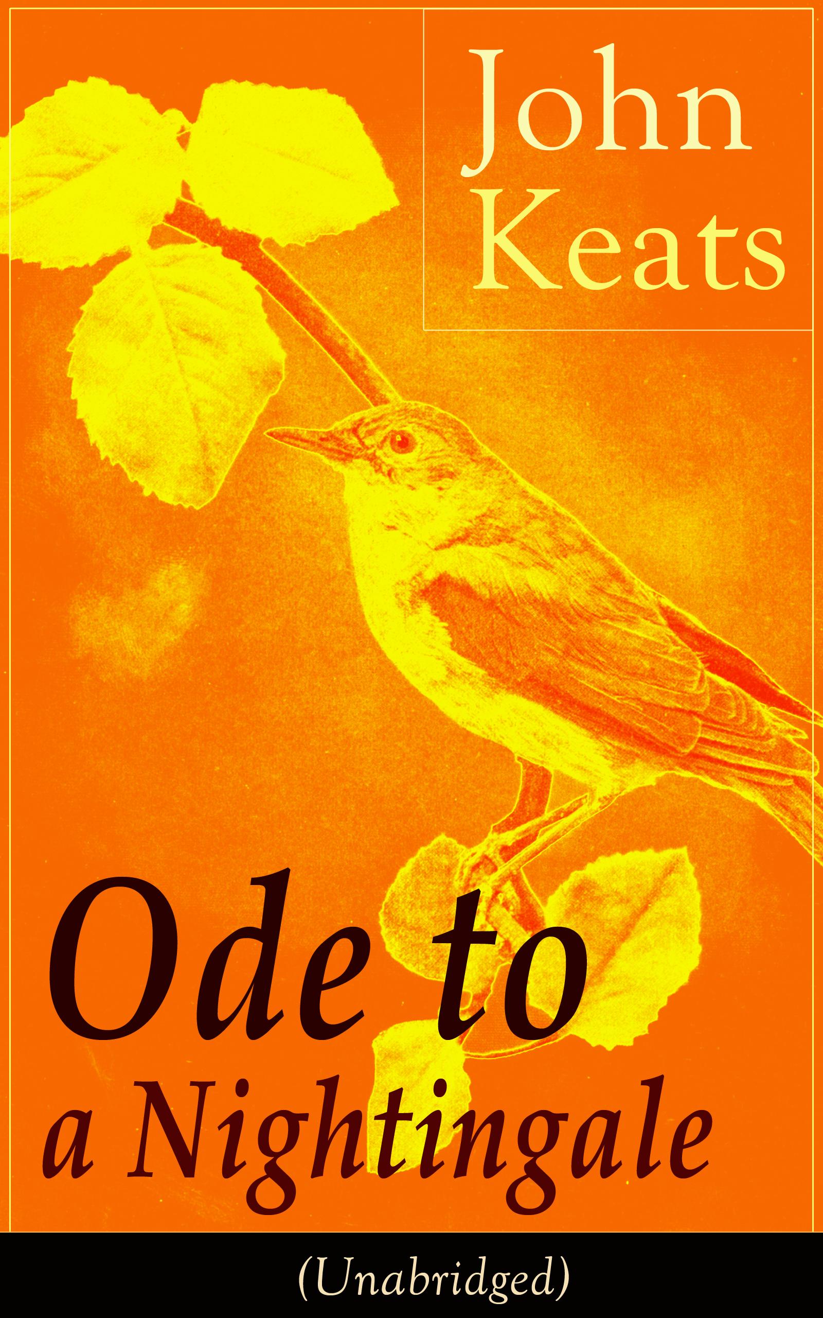John Keats John Keats: Ode to a Nightingale (Unabridged) john keats