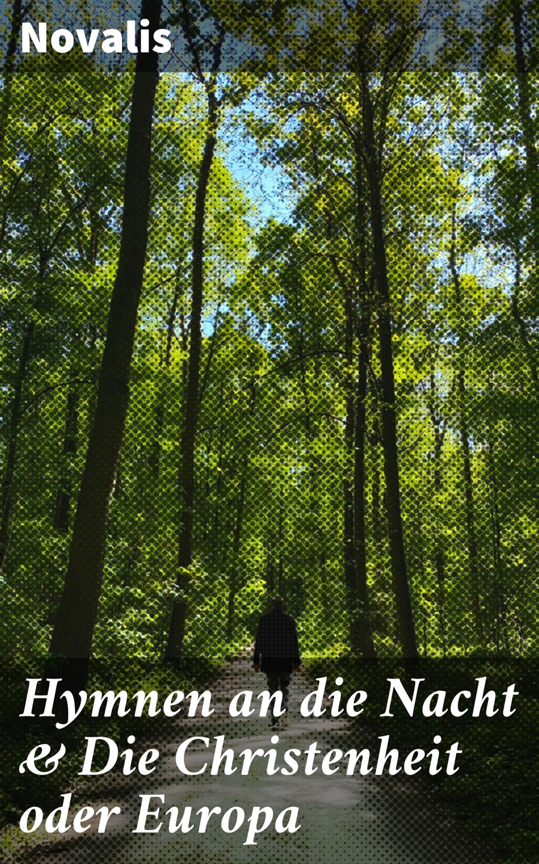 Novalis Hymnen an die Nacht & Die Christenheit oder Europa george sand die grille oder die kleine fadette