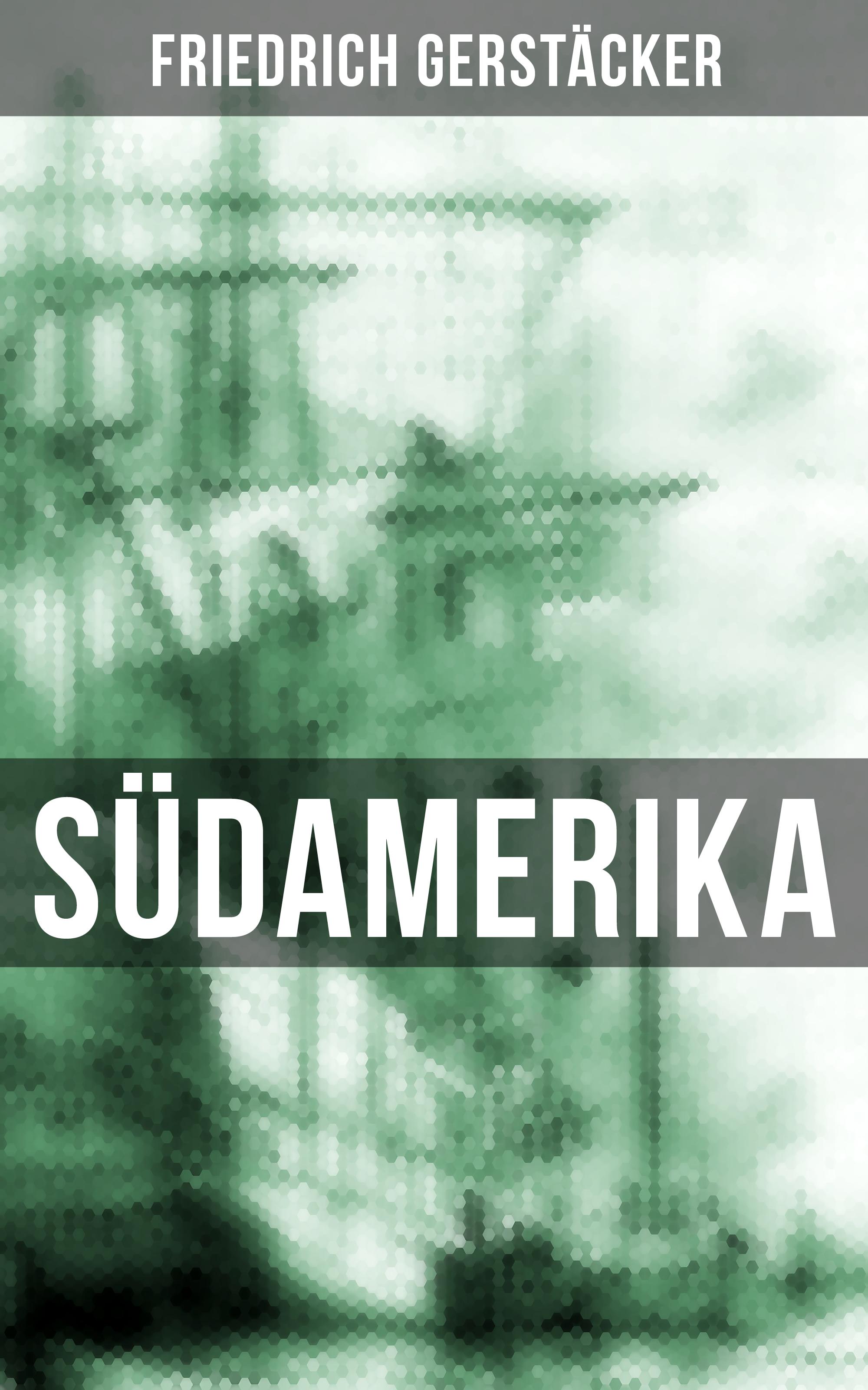 цена Gerstäcker Friedrich Südamerika онлайн в 2017 году