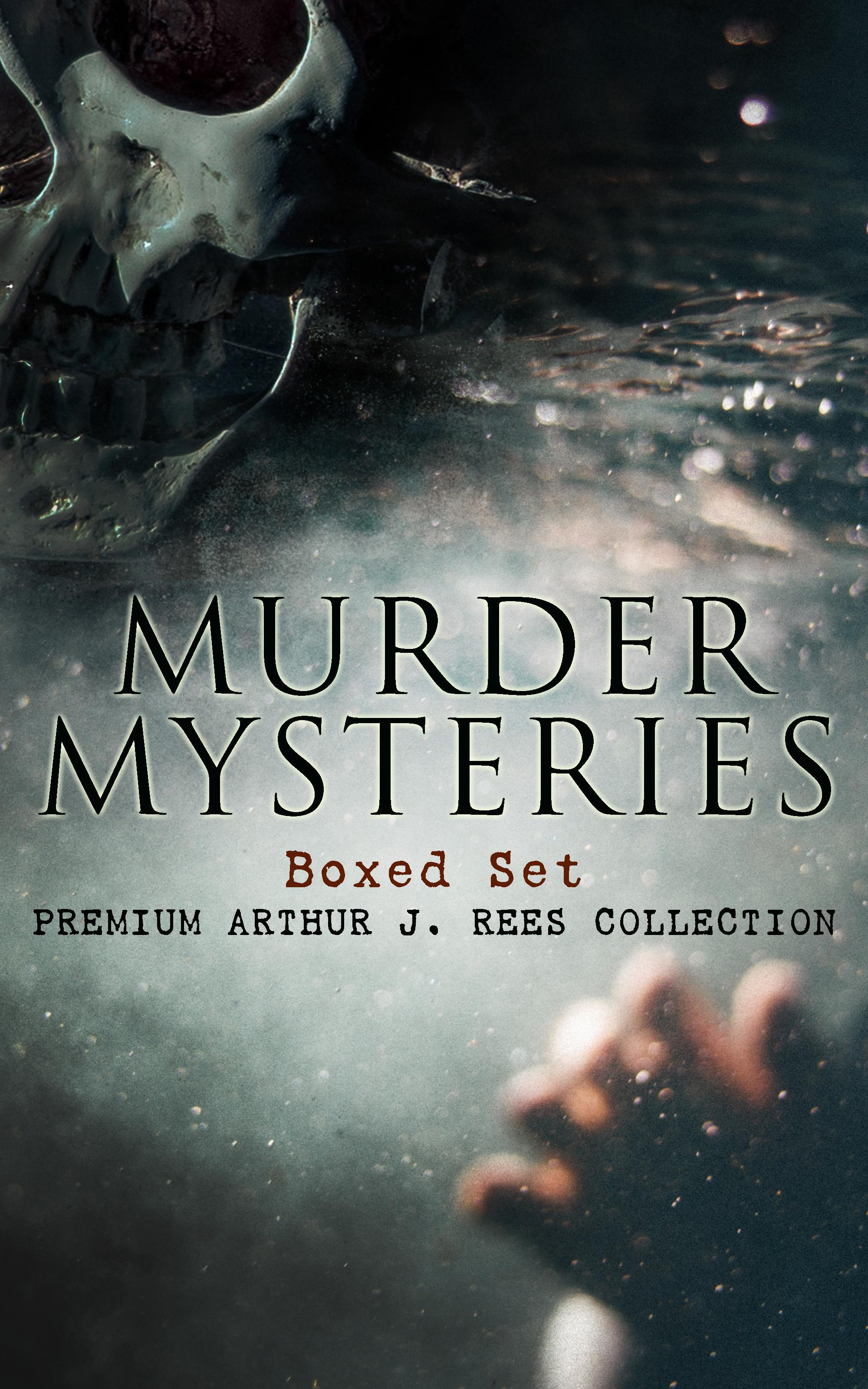 Arthur J. Rees MURDER MYSTERIES Boxed Set: Premium Arthur J. Rees Collection цена и фото