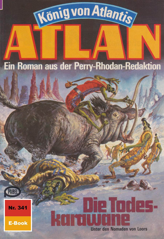 Horst Hoffmann Atlan 341: Die Todeskarawane horst hoffmann atlan 658 planetoid des schreckens