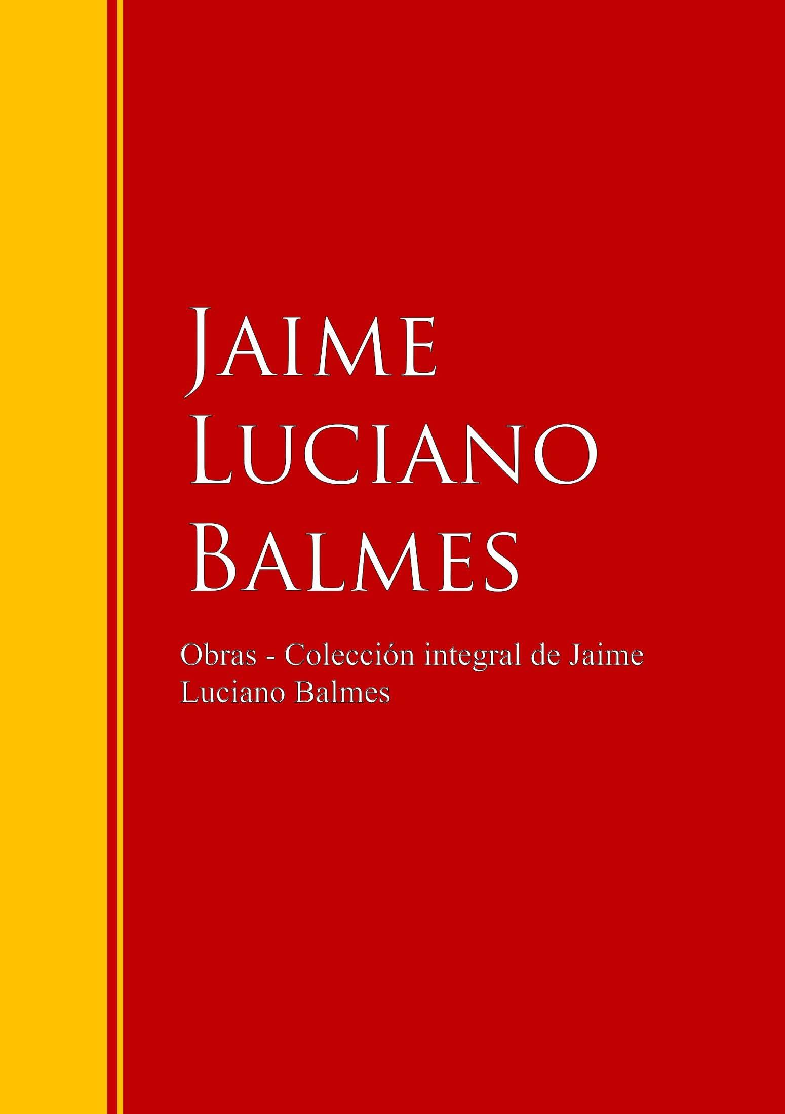 Jaime Luciano Balmes Obras - Colección de Jaime Luciano Balmes