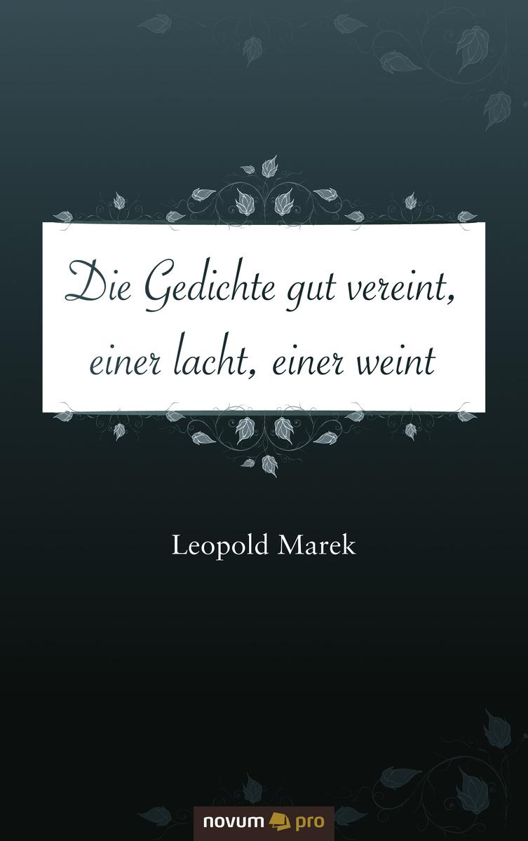 Leopold Marek Die Gedichte gut vereint, einer lacht, einer weint клименко в записки контрразведчика взгляд изнутри на противоборство кгб и цру и не только
