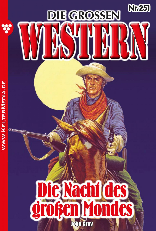 Джон Грэй Die großen Western 251 грэй джон дети с небес
