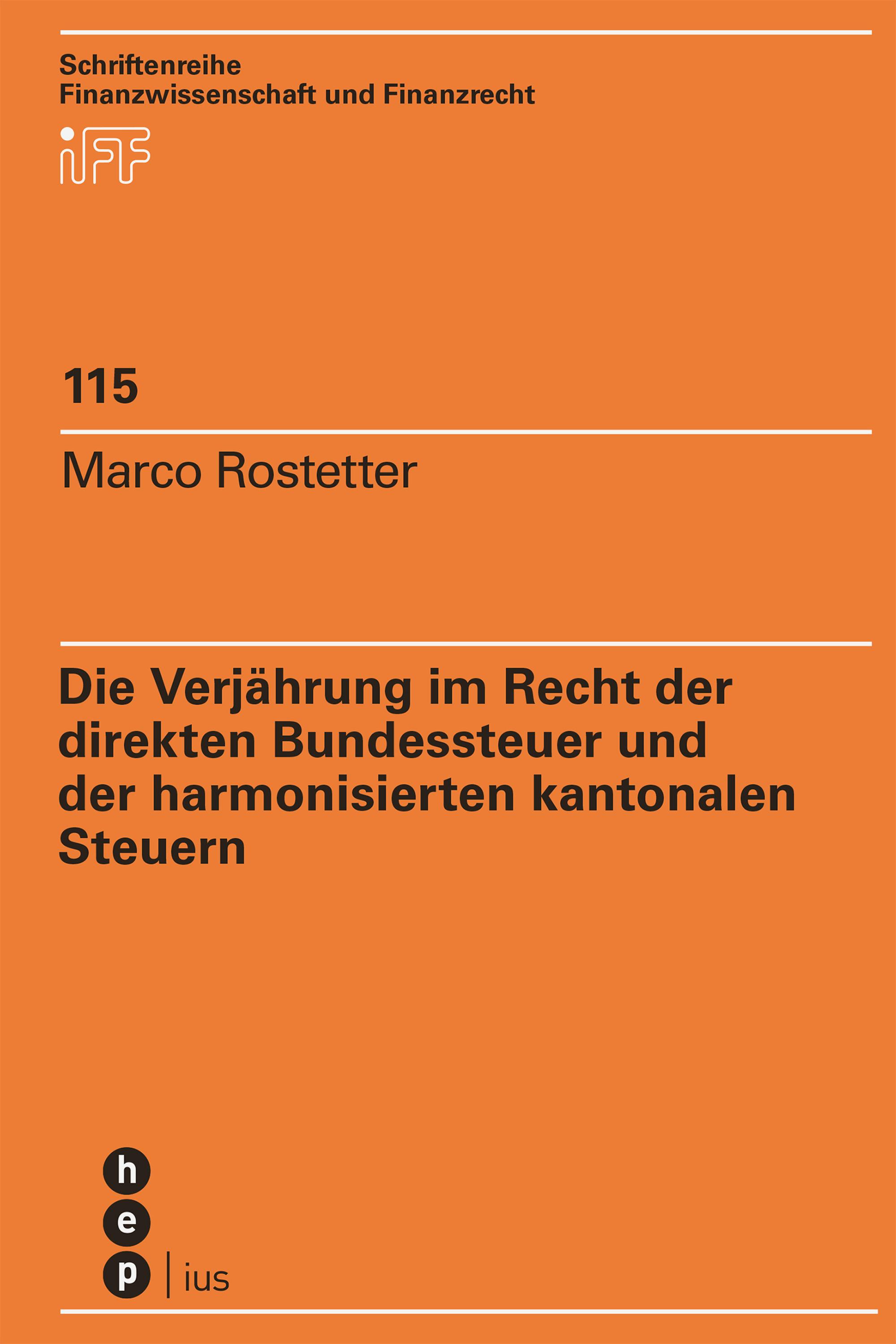 Marco Rostetter Die Verjährung im Recht der direkten Bundessteuer und der harmonisierten kantonalen Steuern