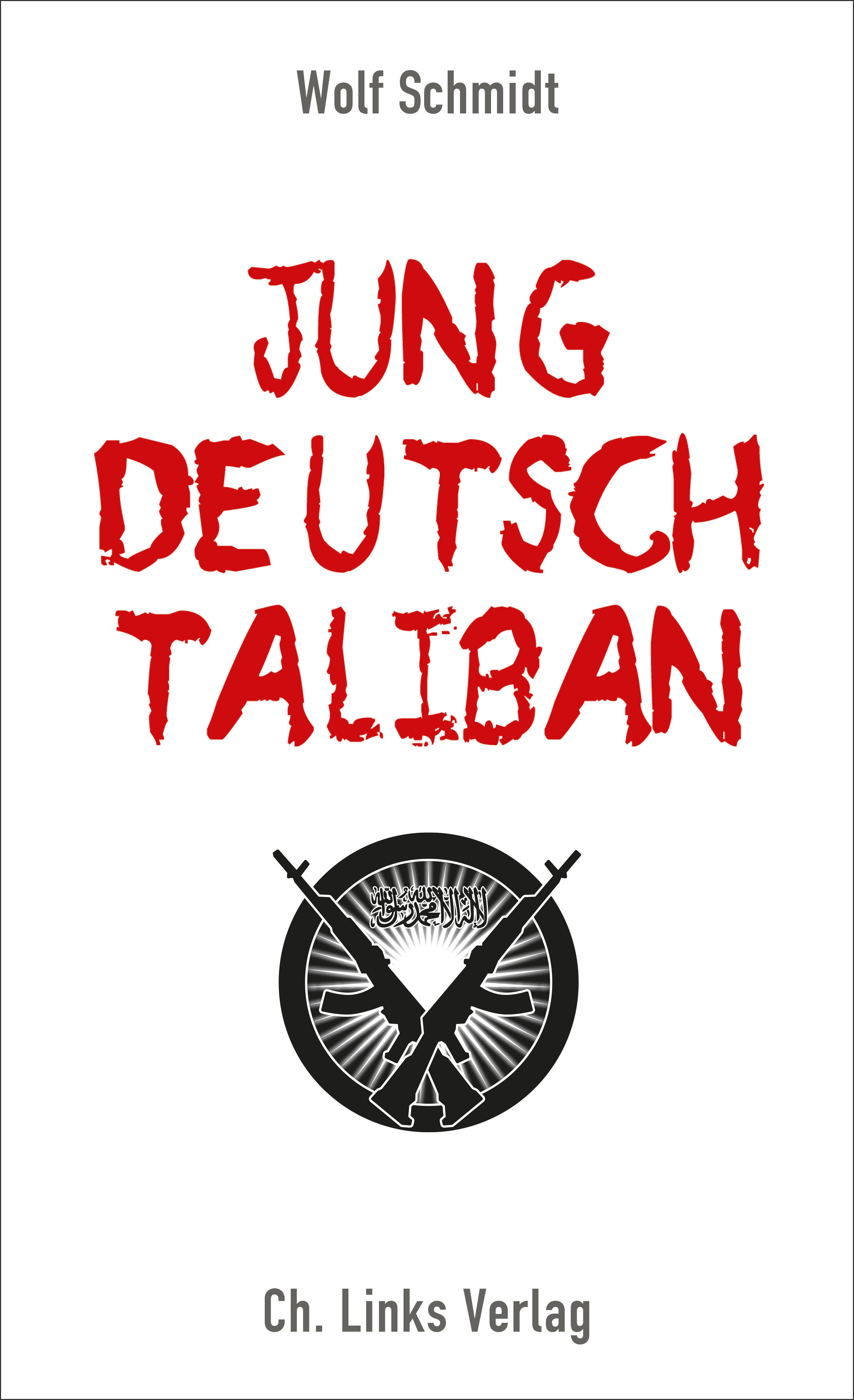 Wolf Schmidt Jung, deutsch, Taliban