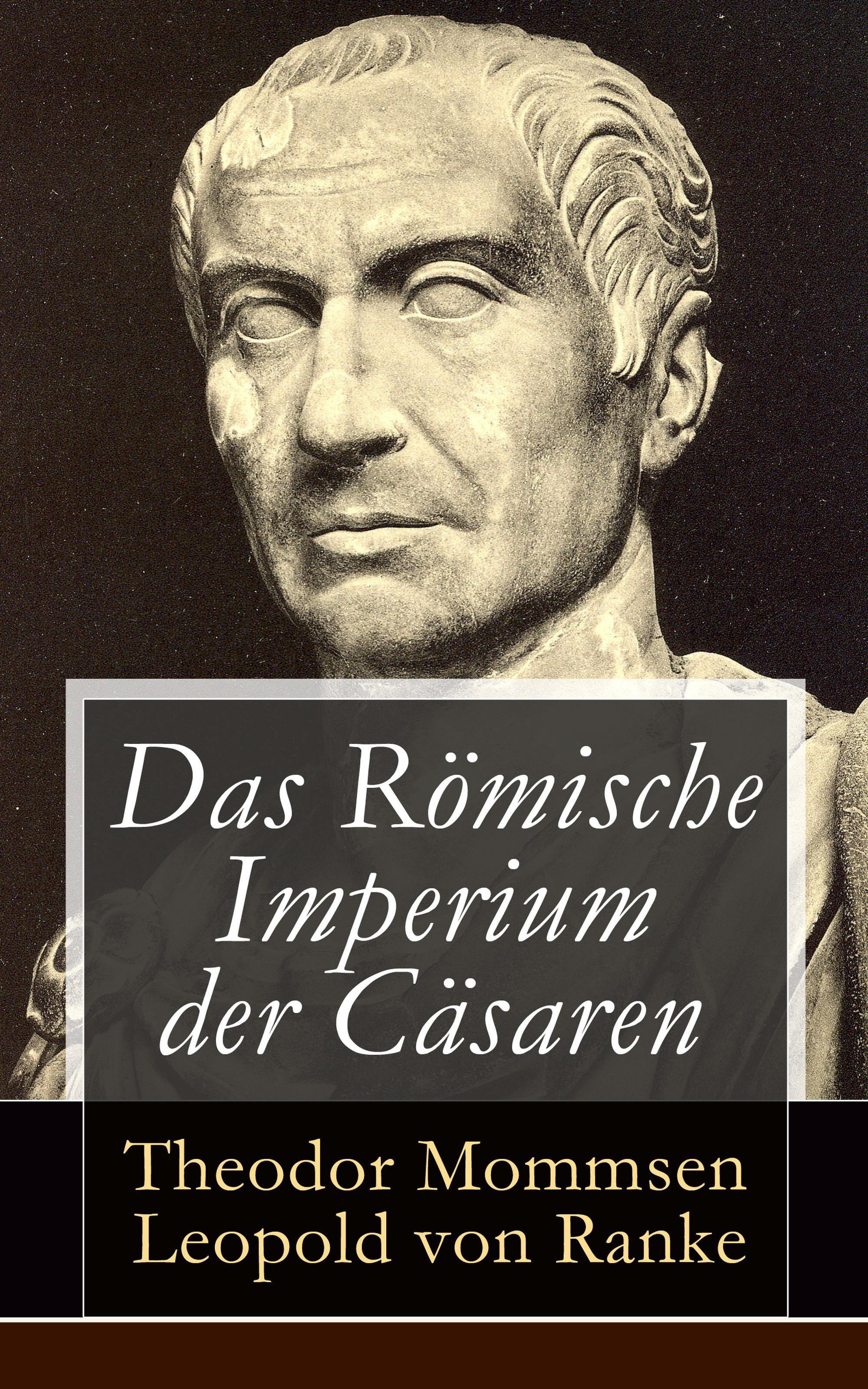 Leopold von Ranke Das Römische Imperium der Cäsaren