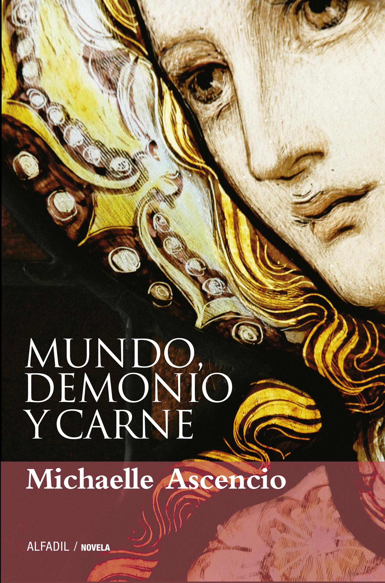 Michaelle Ascencio Mundo, demonio y carne la carne