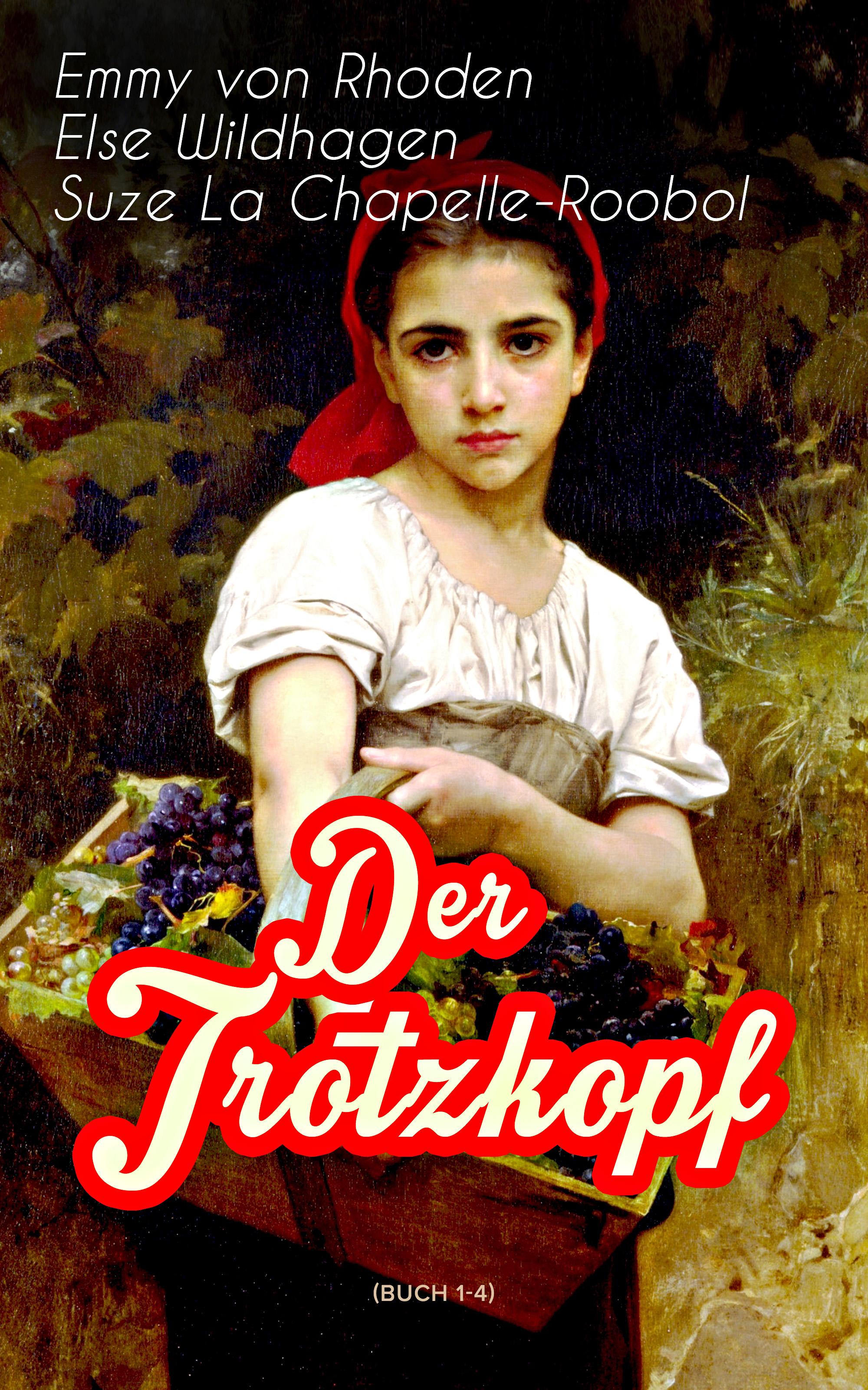 цена Emmy von Rhoden Der Trotzkopf (Buch 1-4) онлайн в 2017 году
