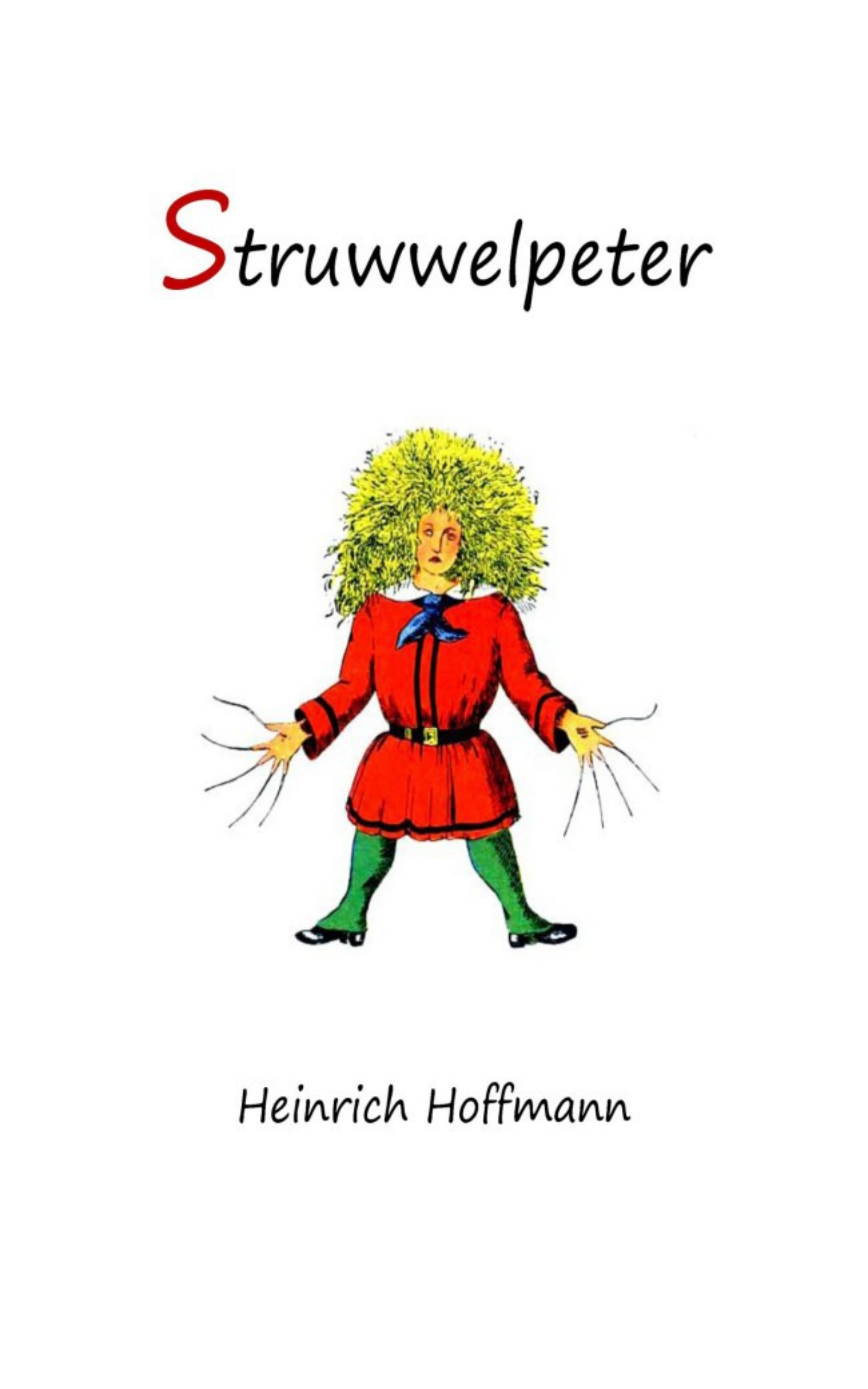 Heinrich Hoffmann Struwwelpeter: Merry Stories and Funny Pictures gale zona neighborhood stories