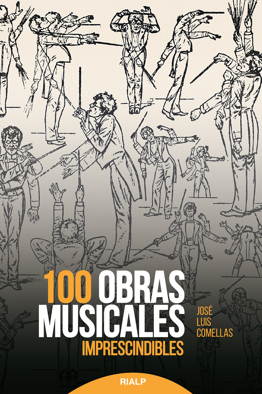 José Luis Comellas García-Lera 100 obras musicales imprescindibles