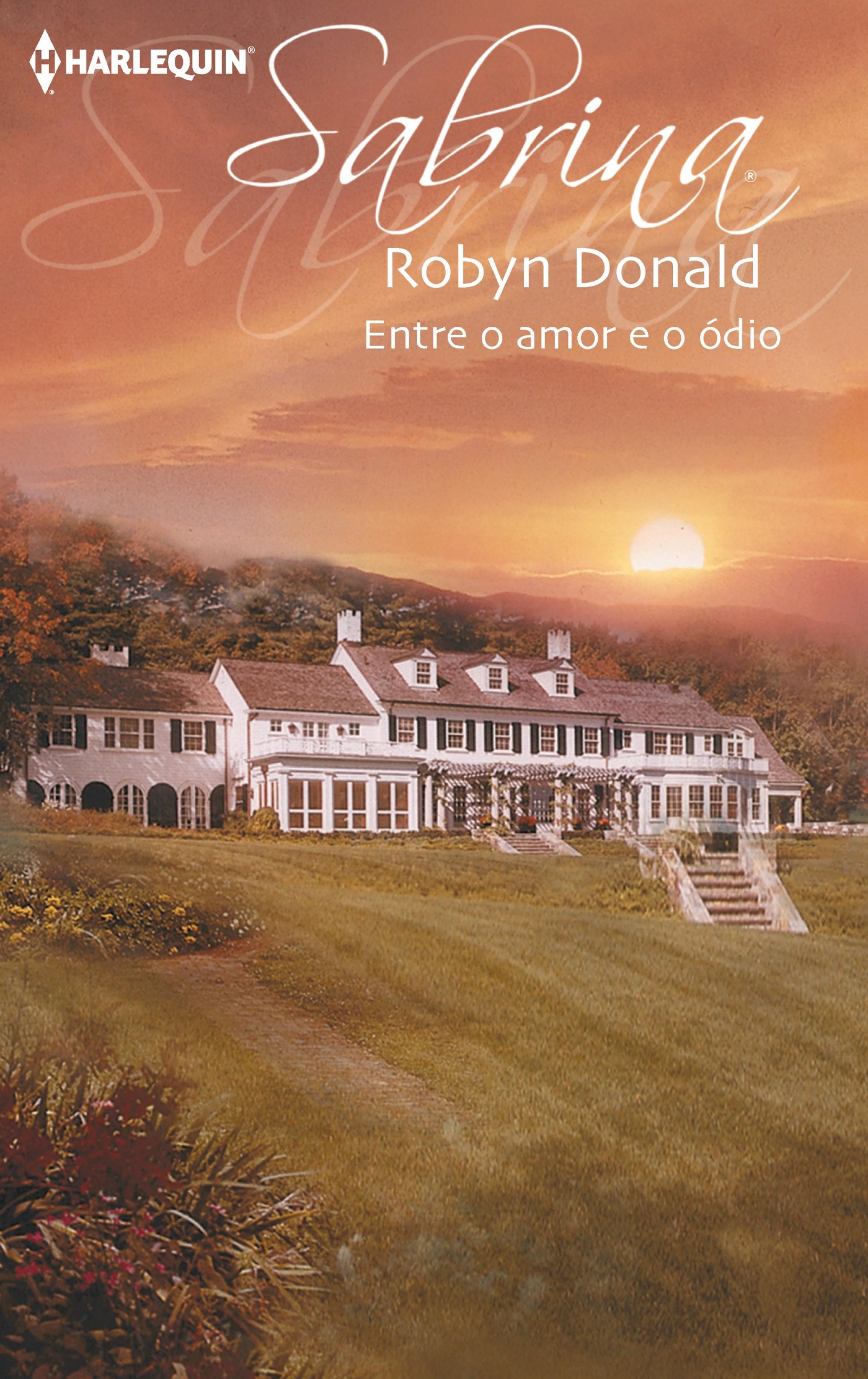 Robyn Donald Entre o amor e o ódio robyn donald guerra de amor
