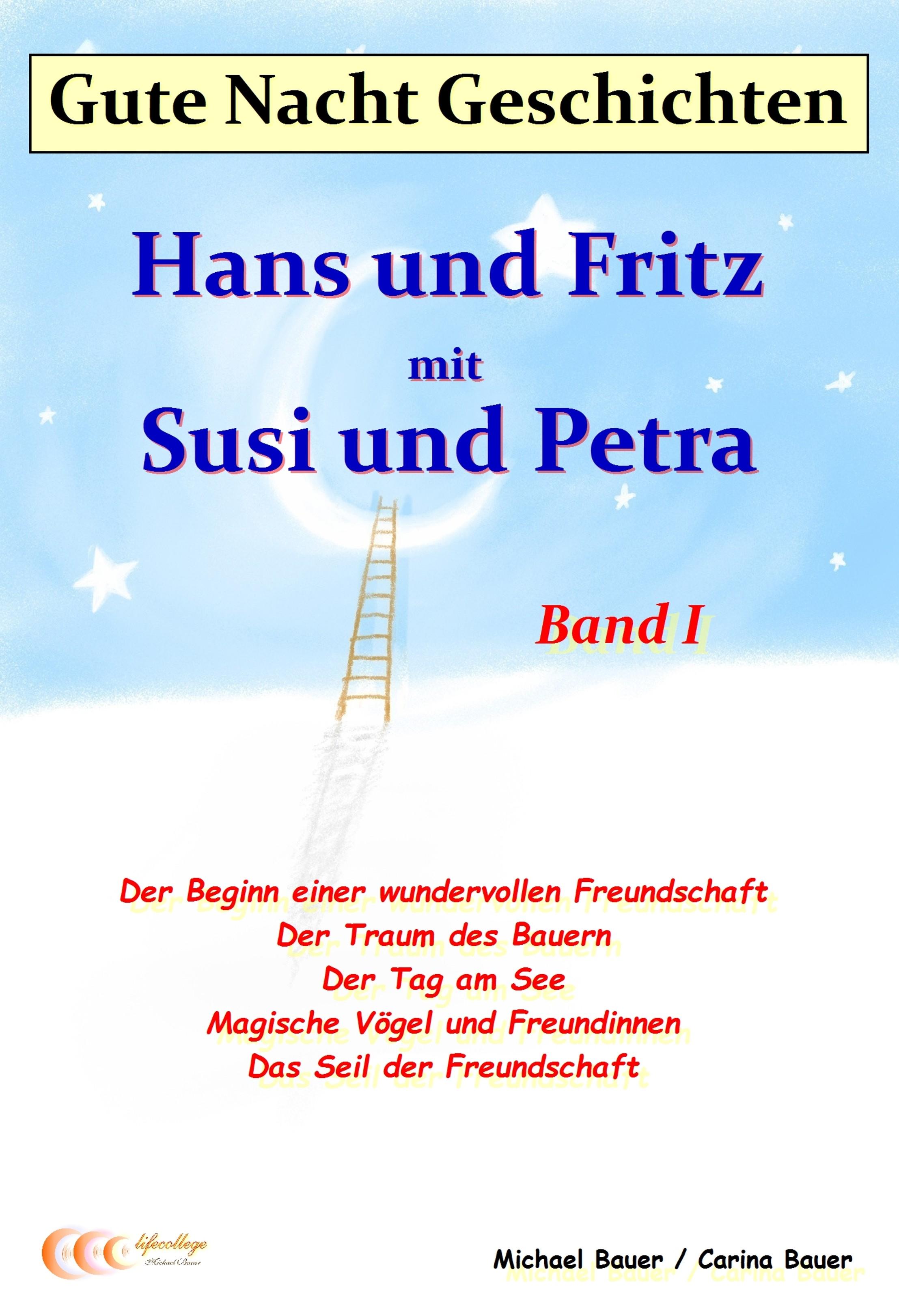 Michael Bauer Gute-Nacht-Geschichten: Hans und Fritz mit Susi und Petra - Band I
