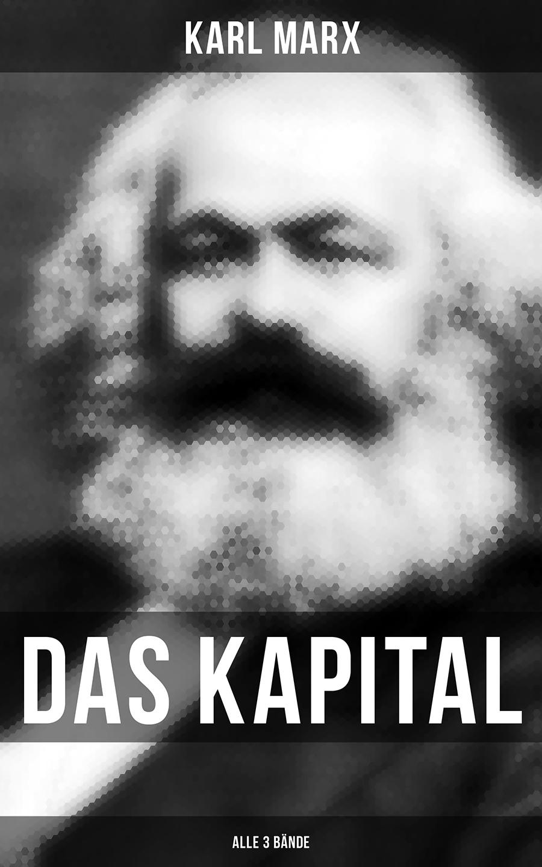 Karl Marx Das Kapital (Alle 3 Bände) k marx das kapital kritik der politischen oekonomie