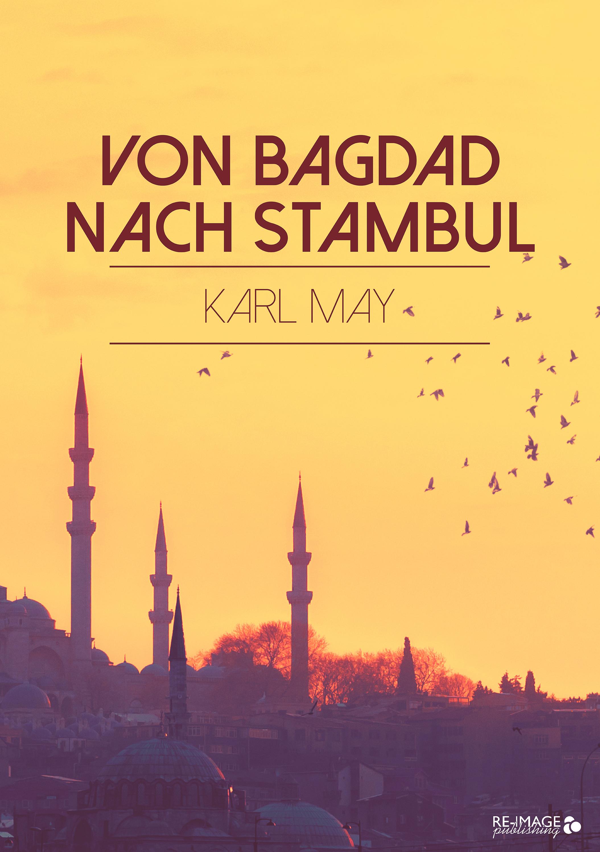 Фото - Karl May Von Bagdad nach Stambul jacques offenbach karl treumann urlaub nach dem zapfenstreich