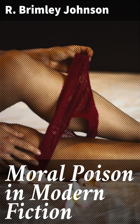 Фото - R. Brimley Johnson Moral Poison in Modern Fiction george brimley essays ed by w g clark