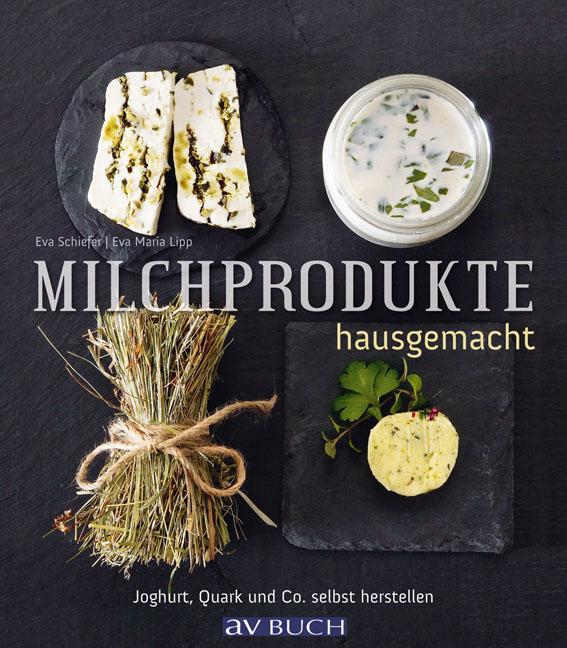 Eva Maria Lipp Milchprodukte hausgemacht цена 2017