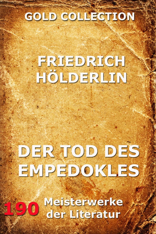 Friedrich Holderlin Der Tod des Empedokles
