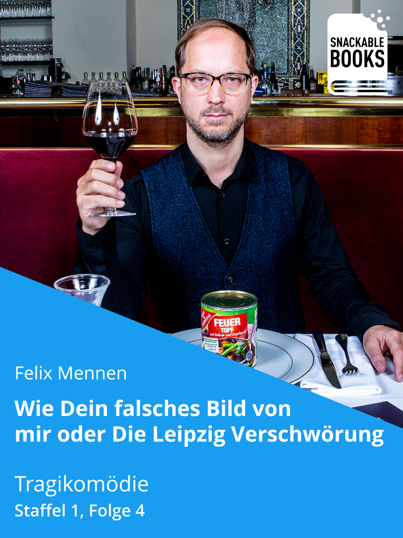 Felix Mennen Wie dein falsches Bild von mir - Die Leipzig Verschwörung Staffel 1, Folge 4 bannkreis leipzig