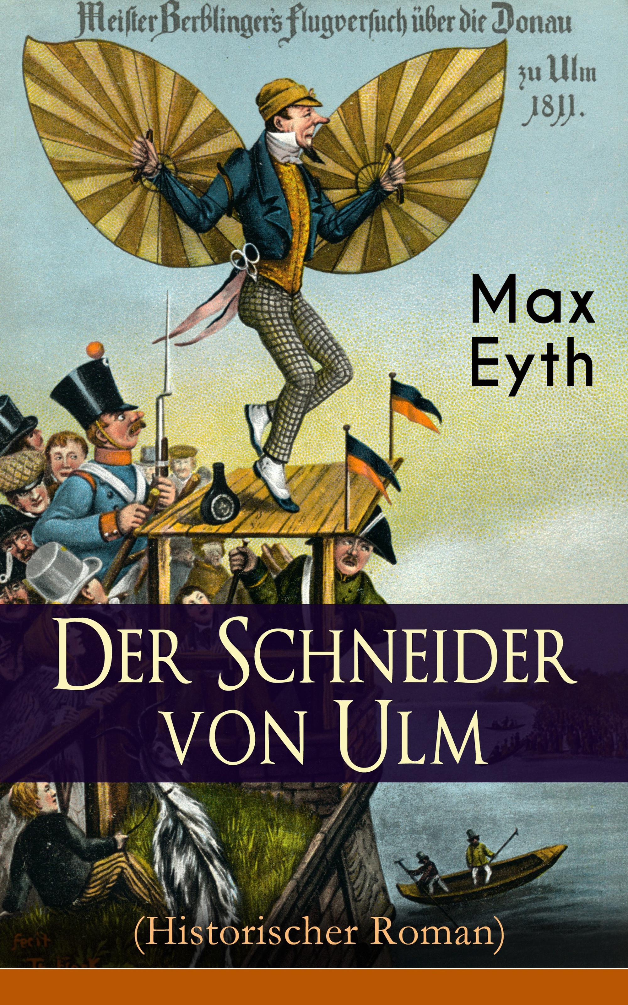 Max Eyth Der Schneider von Ulm (Historischer Roman) rebecca myga der deutsche regionalkrimi der roman vogelwild von richard auer