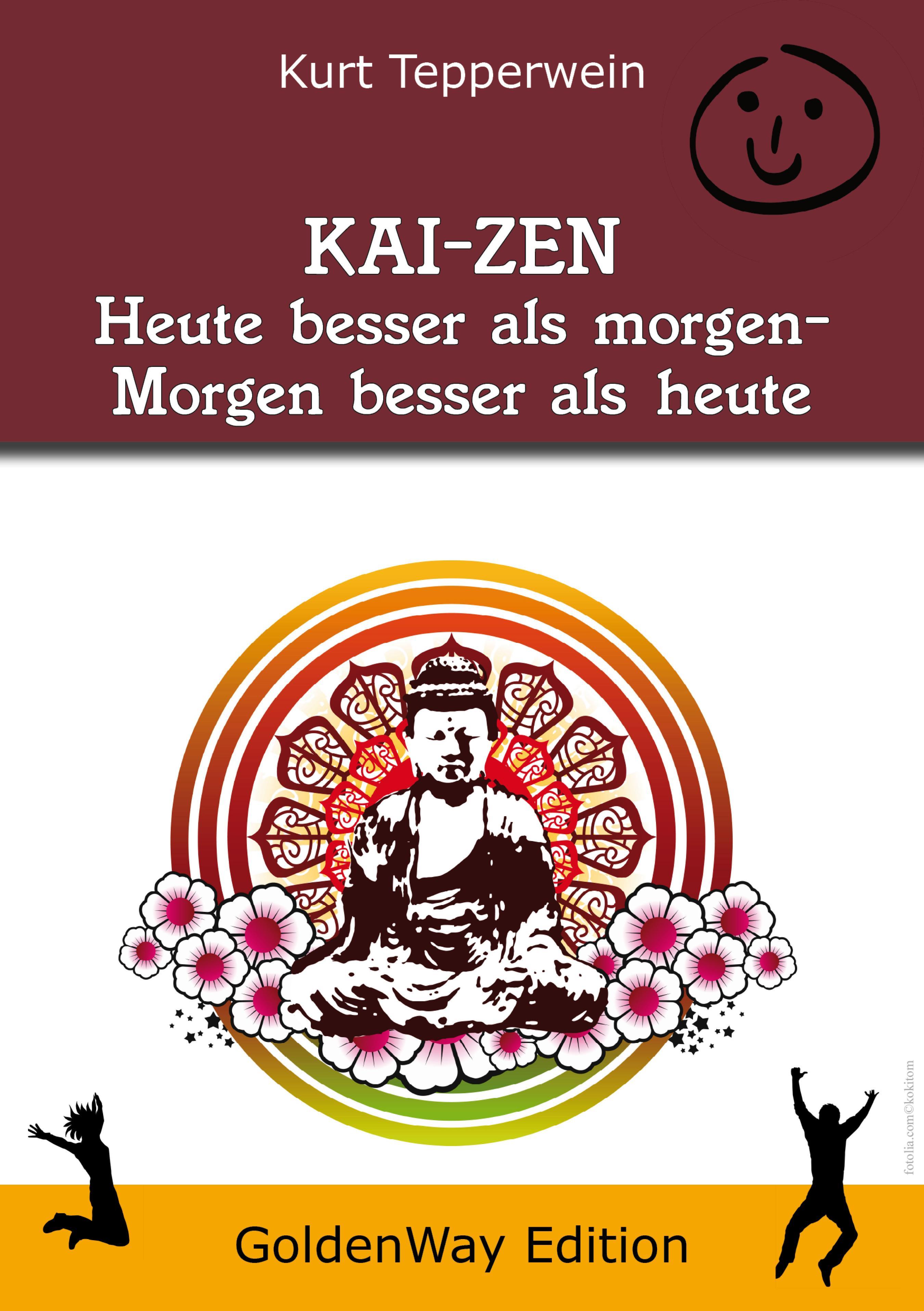 Kurt Tepperwein KAI-ZEN – Heute besser als gestern, morgen besser als heute als a certification package