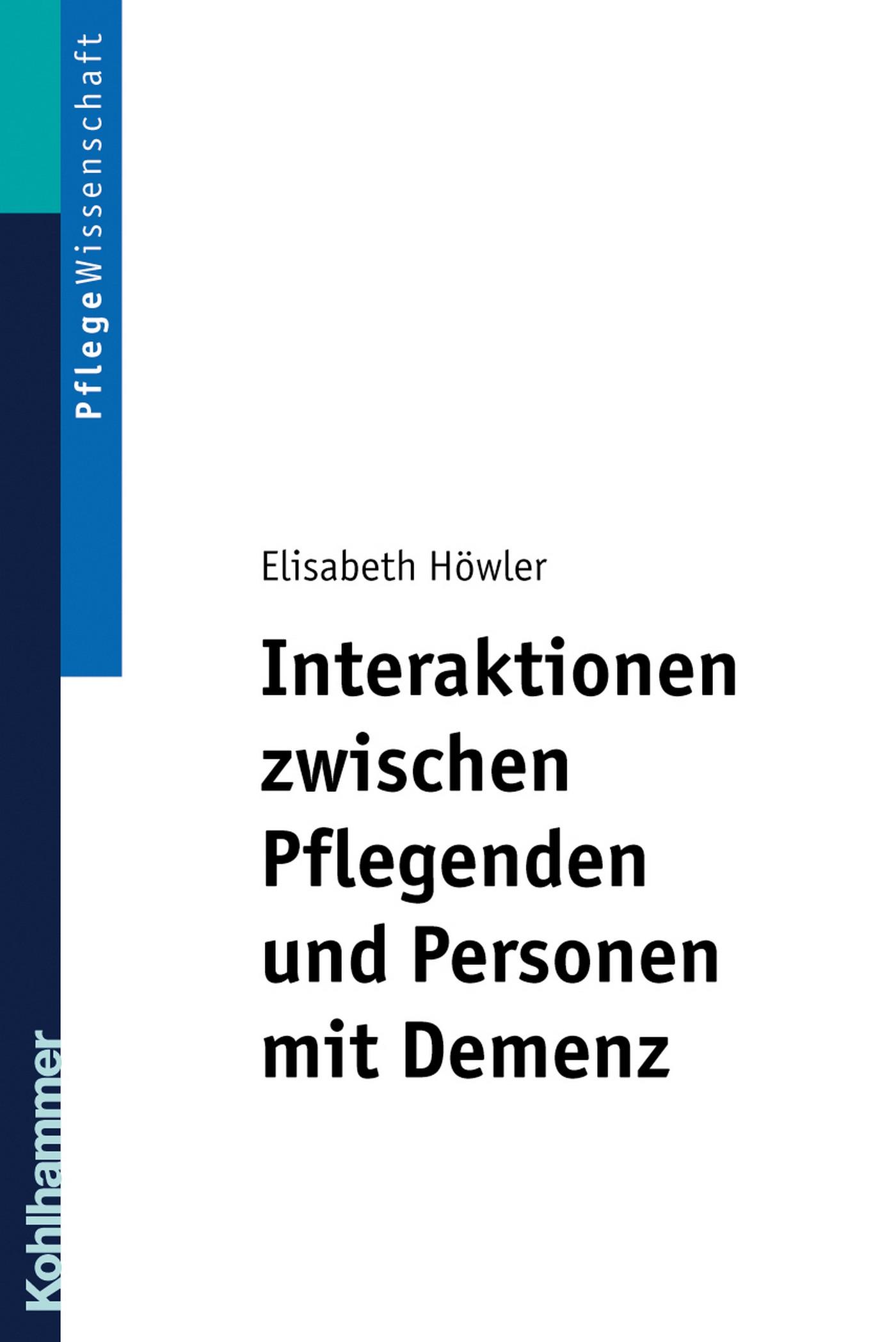 Elisabeth Howler Interaktionen zwischen Pflegenden und Personen mit Demenz christina rentzsch strategien zivilgesellschaftlicher organisationen im umgang mit veranderungen zwischen pragmatismus und idealismus