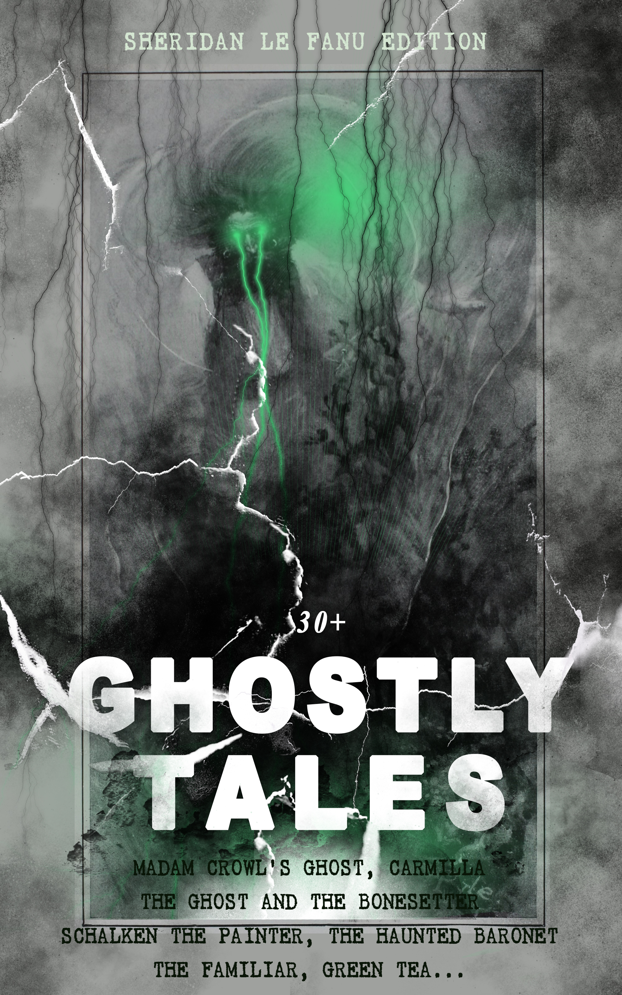 цена на Joseph Sheridan Le Fanu 30+ GHOSTLY TALES - Sheridan Le Fanu Edition: Madam Crowl's Ghost, Carmilla, The Ghost and the Bonesetter, Schalken the Painter, The Haunted Baronet, The Familiar, Green Tea…