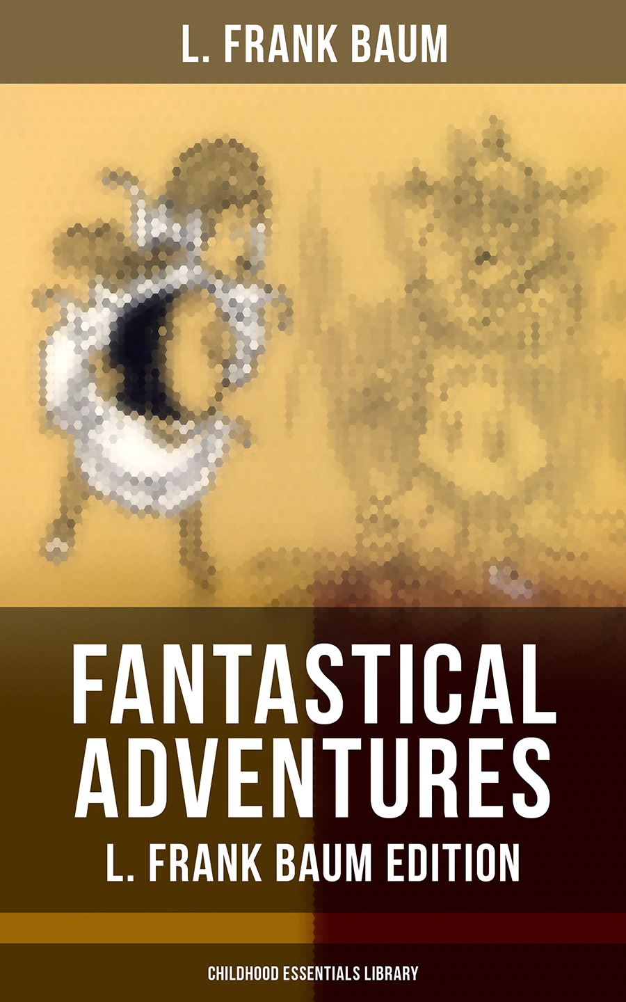 L. Frank Baum FANTASTICAL ADVENTURES – L. Frank Baum Edition (Childhood Essentials Library) цена