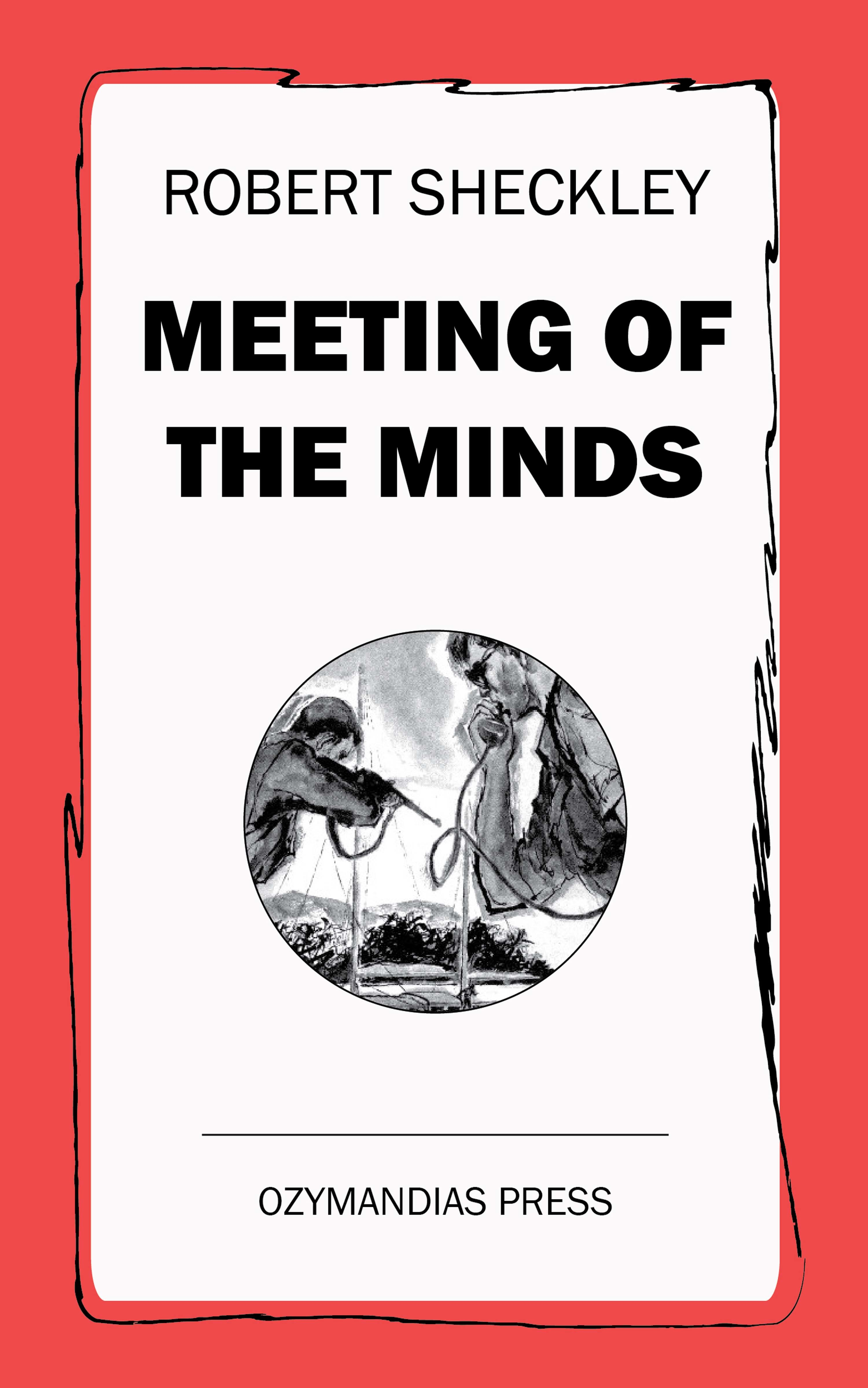 Meeting of the Minds ( Robert Sheckley  )