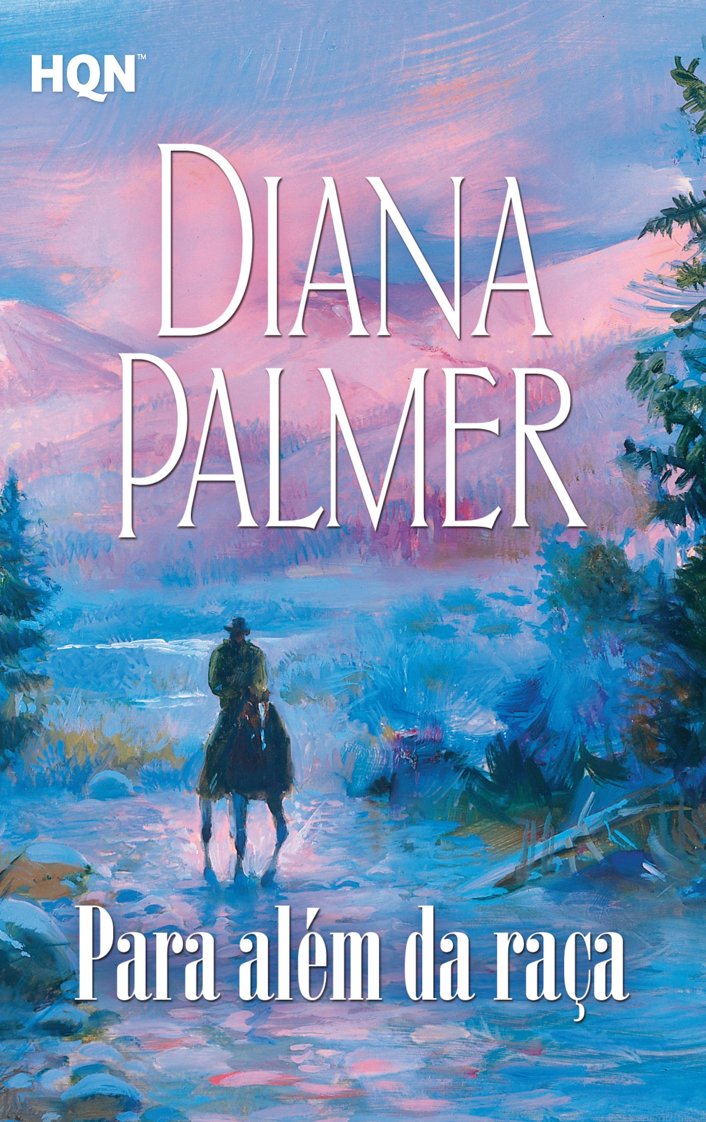 Para além da raça ( Diana Palmer  )