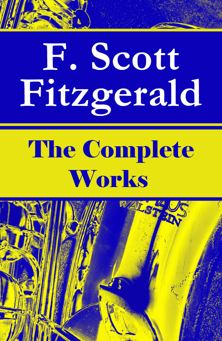 F. Scott Fitzgerald The Complete Works of F. Scott Fitzgerald: The Great Gatsby, Tender Is the Night, This Side of Paradise, The Curious Case of Benjamin Button, The Beautiful and Damned, The Love of the Last Tycoon and many more stories…
