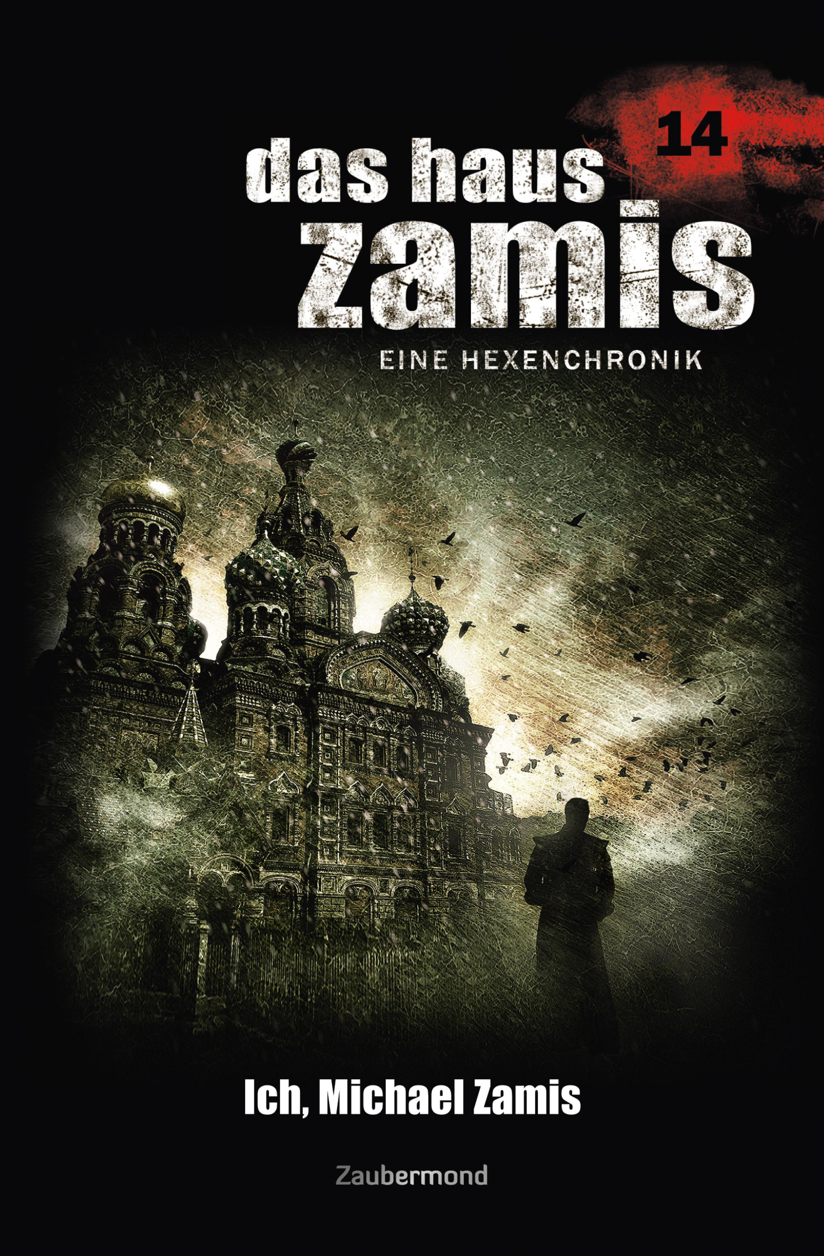 Das Haus Zamis 14 - Ich, Michael Zamis ( Uwe  Voehl  )