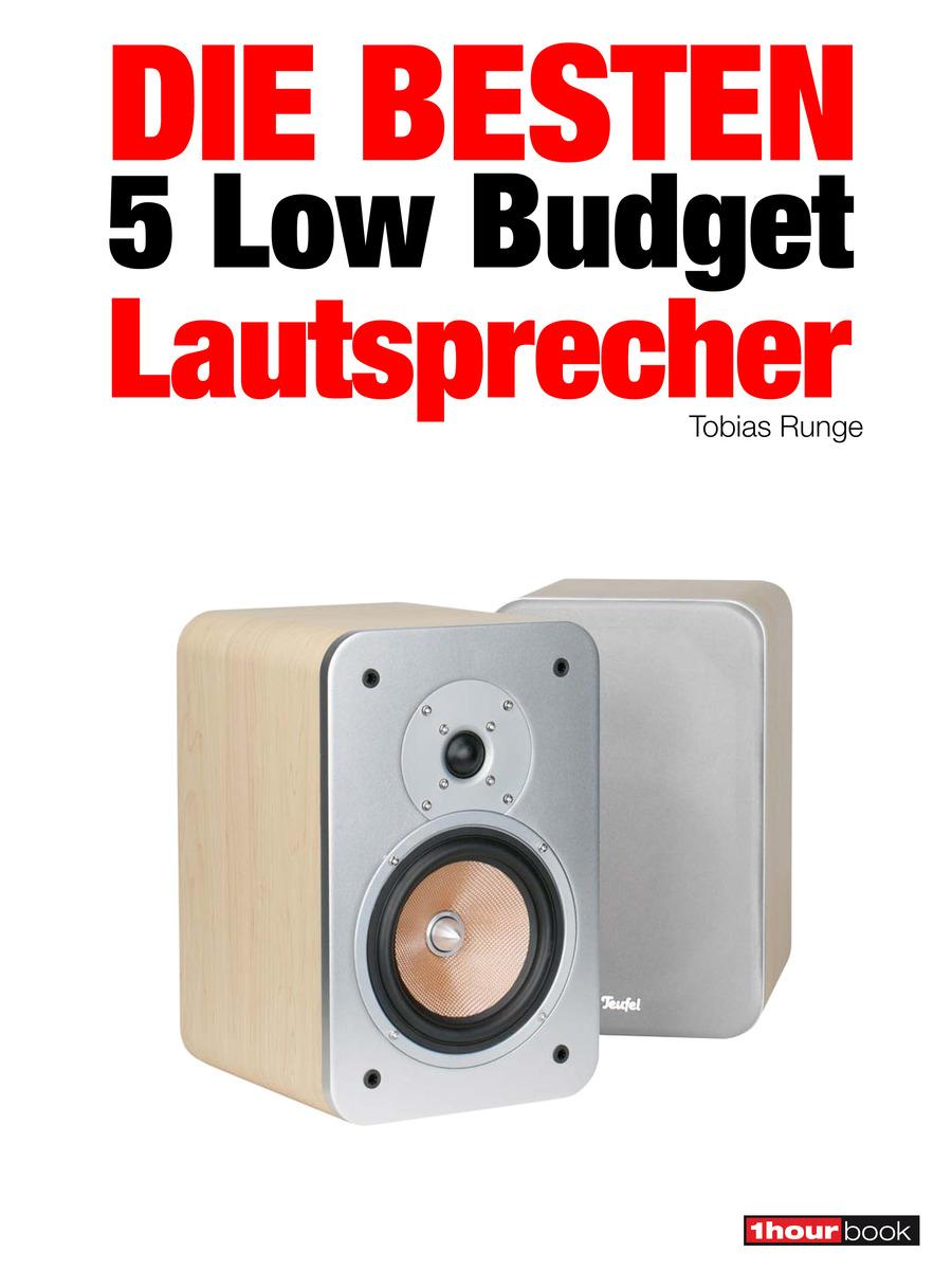 Tobias Runge Die besten 5 Low Budget-Lautsprecher roman maier die besten 5 multimedia lautsprecher