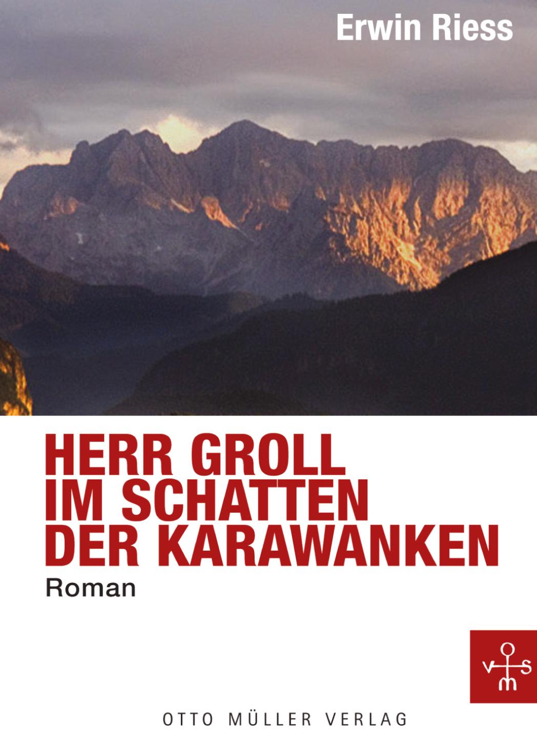 Herr Groll im Schatten der Karawanken ( Erwin  Riess  )