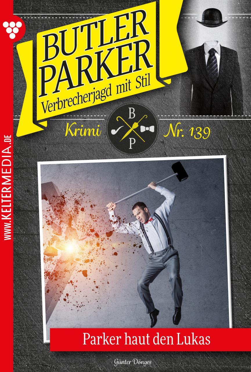 Butler Parker 139 – Kriminalroman ( Günter Dönges  )