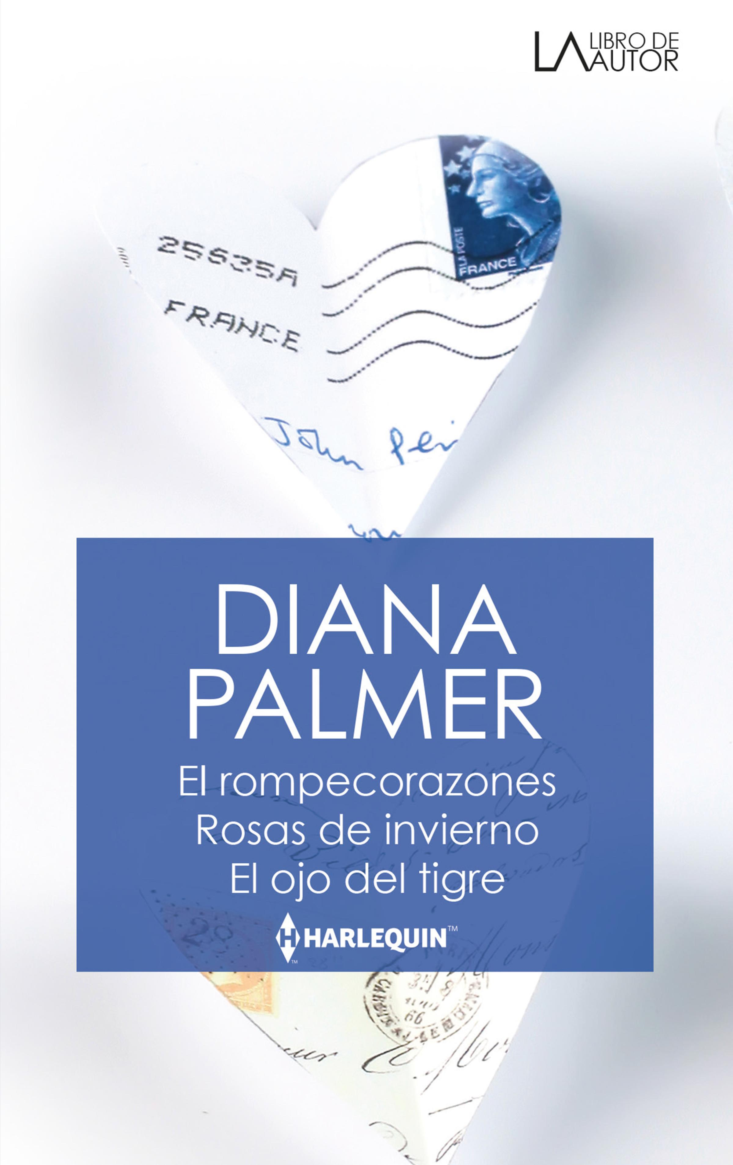 Diana Palmer El rompe corazones - Rosas de invierno - El ojo del tigre sangre en el ojo