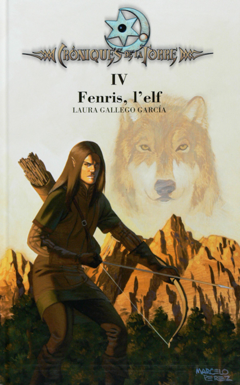 Laura Gallego Cròniques de la Torre IV. Fenris, l'elf laura gallego memorias de idhún saga