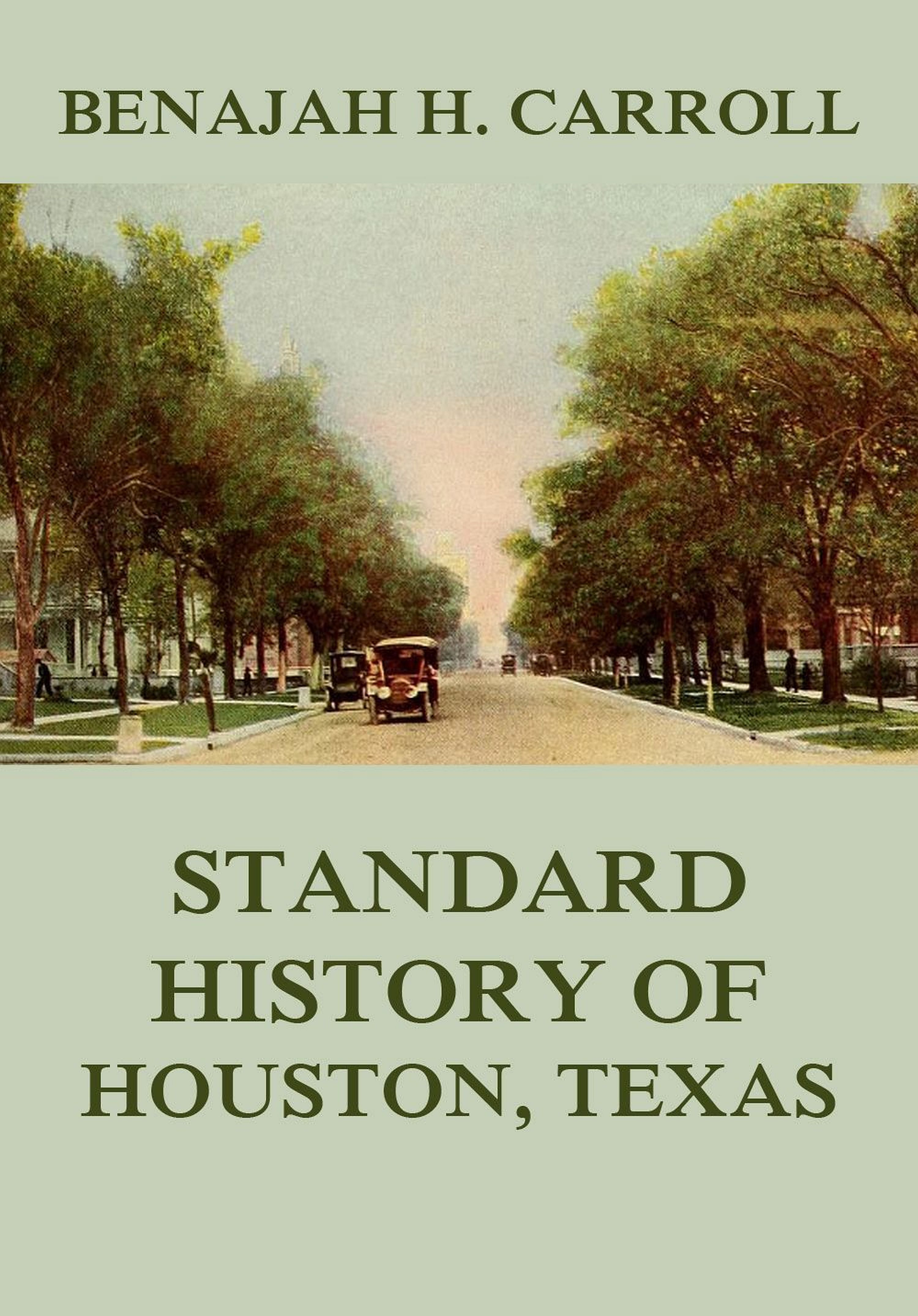 Benajah Harvey Carroll Standard History of Houston Texas kristy woodson harvey slightly south of simple