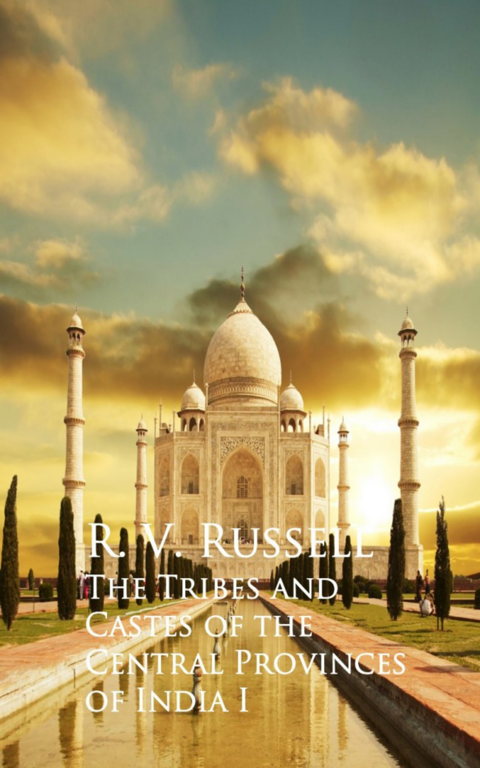 R. V. Russell The Tribes and Castes of the Central Provinces of India I