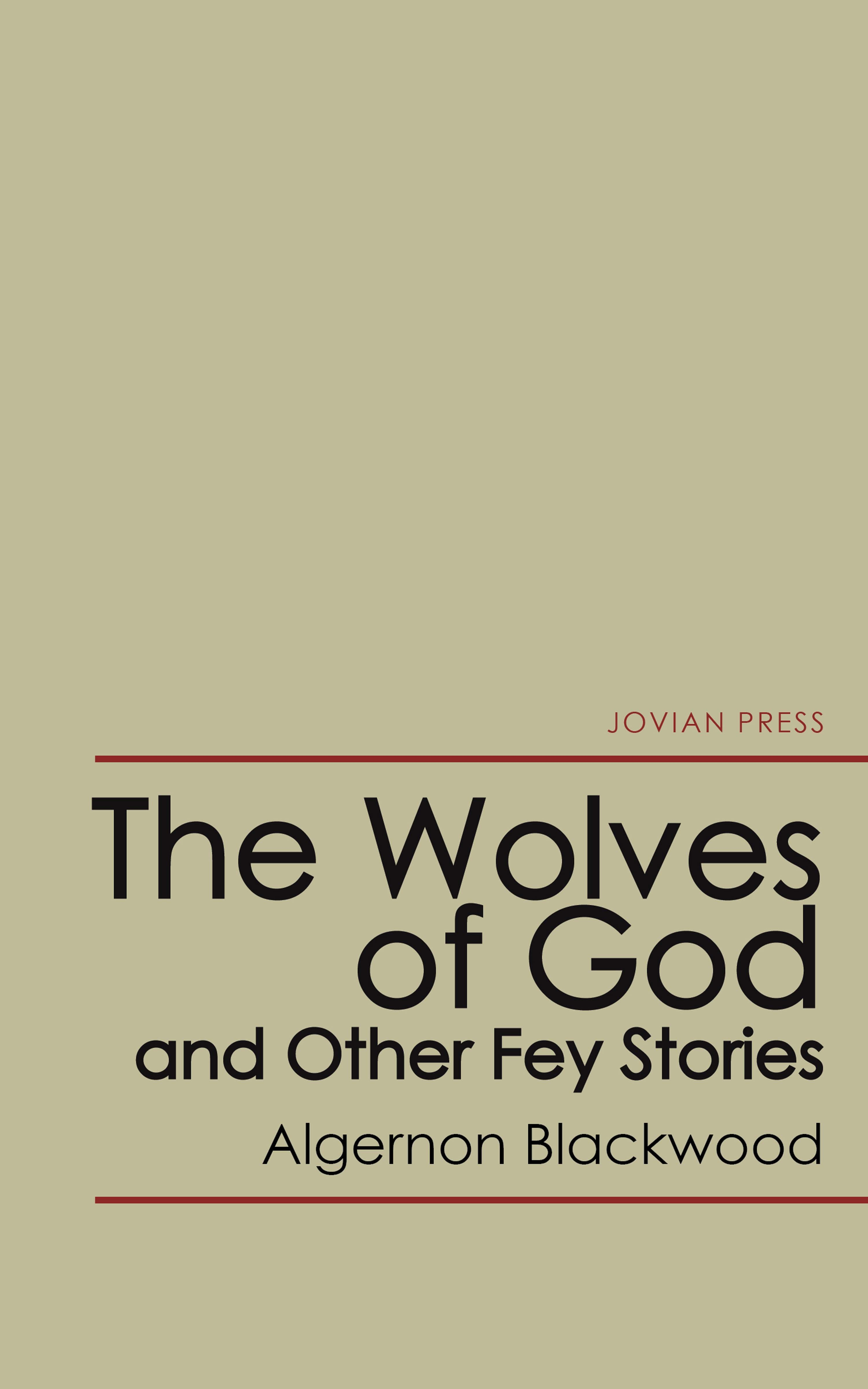 Algernon Blackwood The Wolves of God and Other Fey Stories
