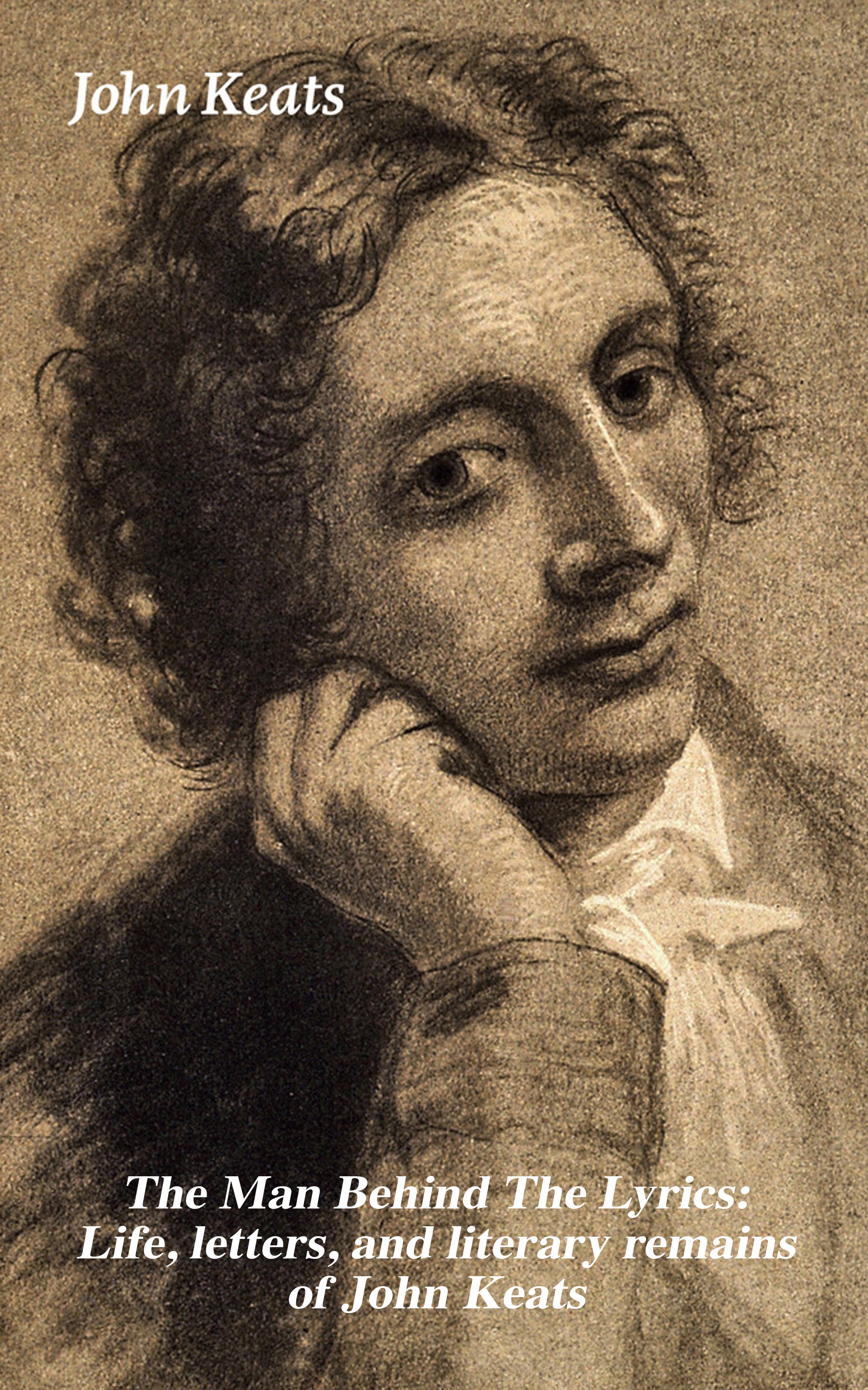 John Keats The Man Behind The Lyrics: Life, letters, and literary remains of John Keats все цены