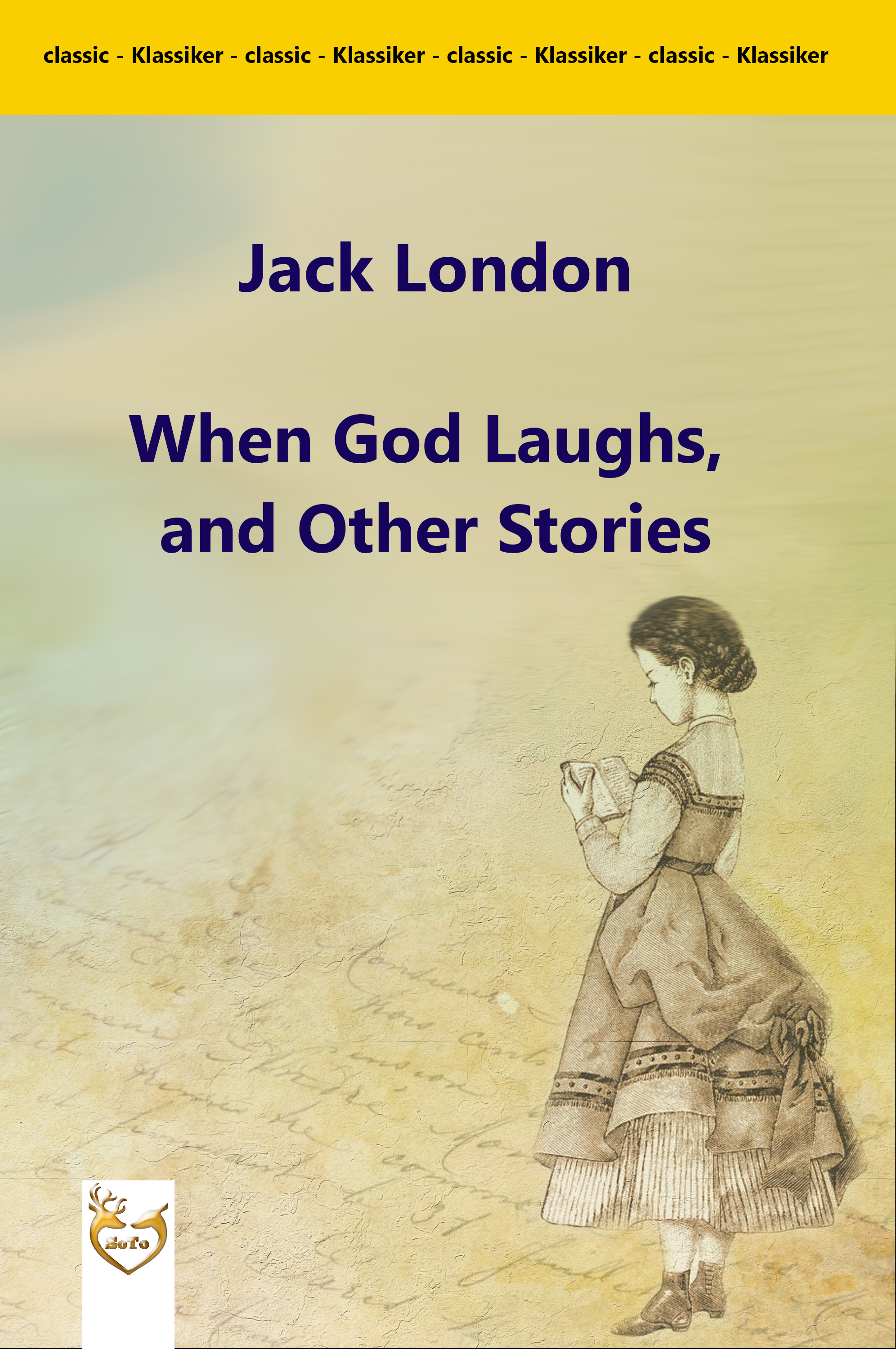 Джек Лондон When God Laughs, and Other Stories