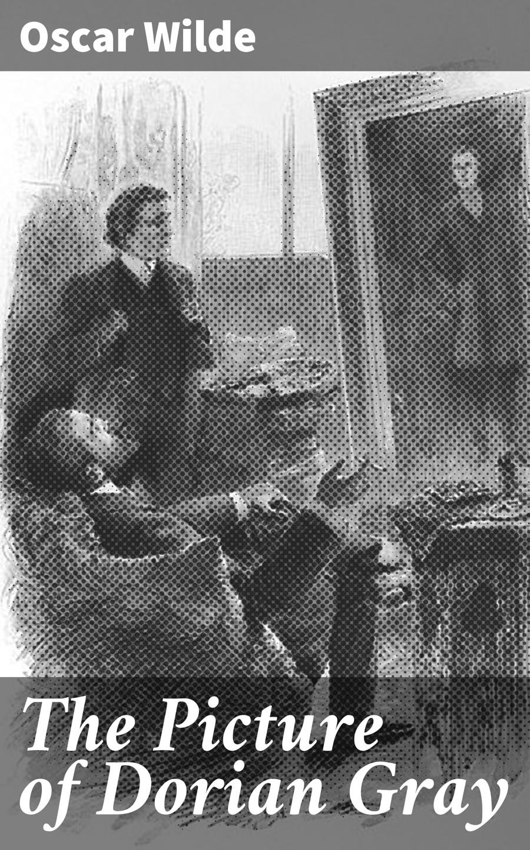 Oscar Wilde The Picture of Dorian Gray wilde oscar the picture of dorian gray