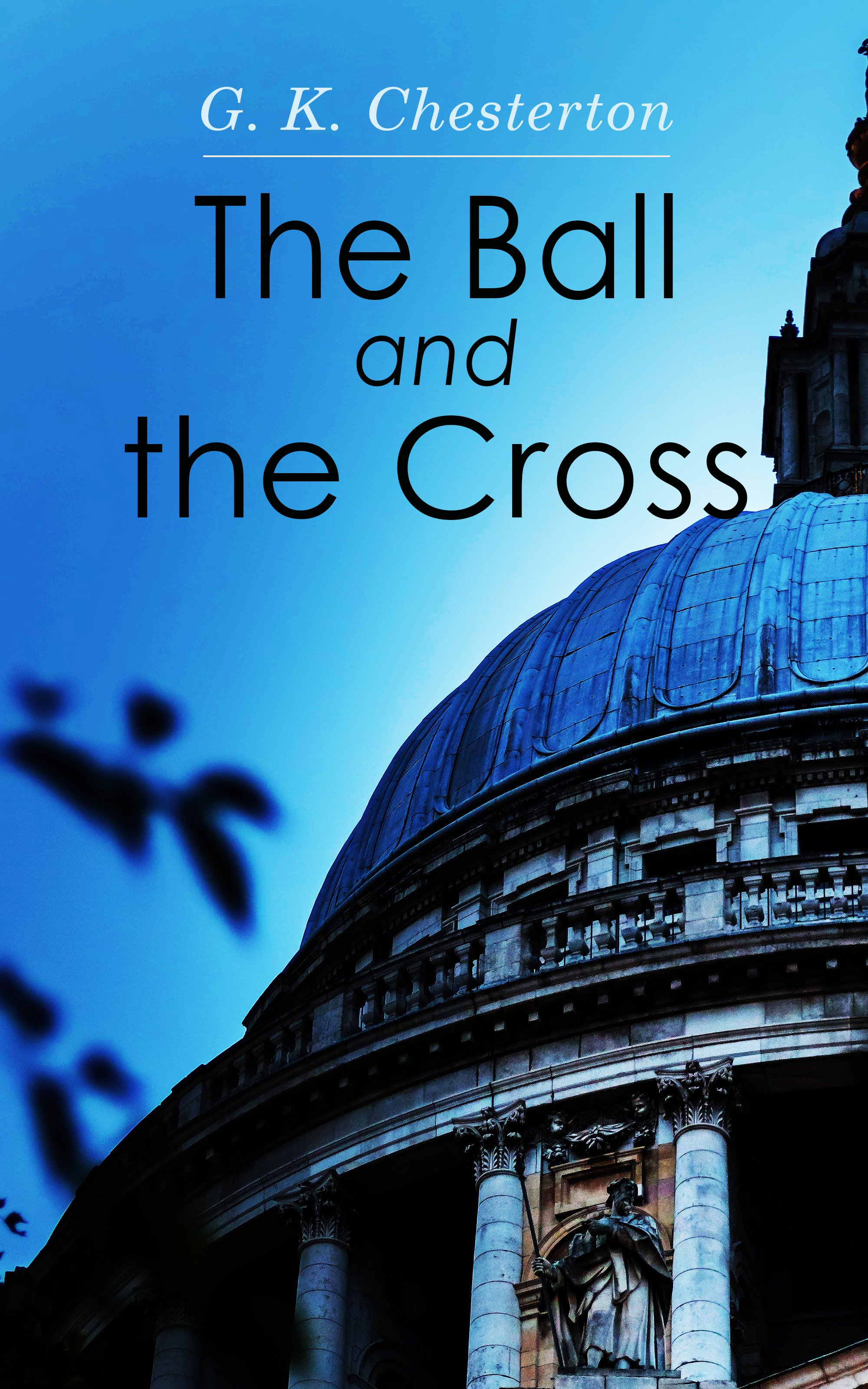 G. K. Chesterton The Ball and the Cross g k chesterton the napoleon of notting hill
