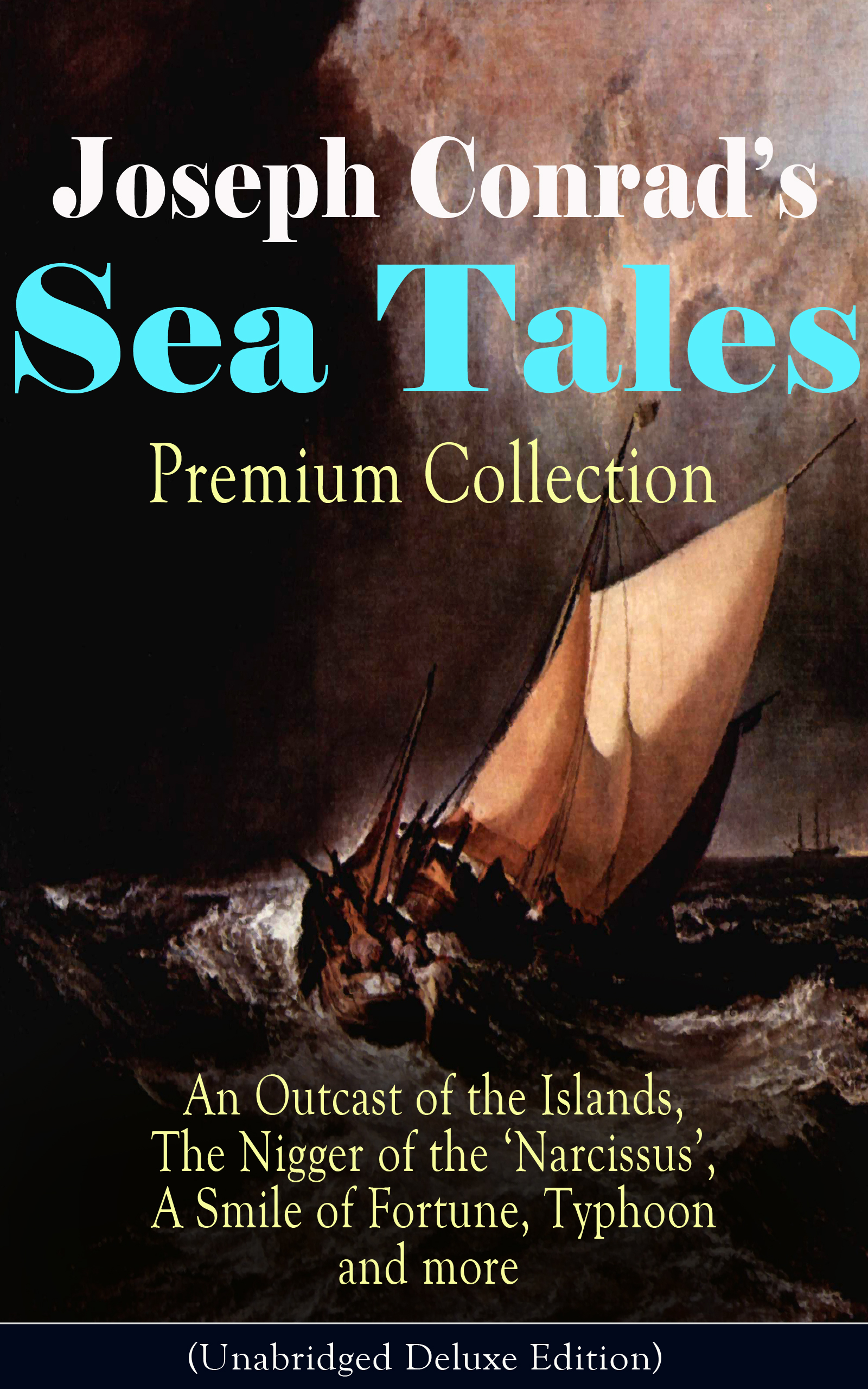 joseph conrads sea tales premium collection an outcast of the islands the nigger of the narcissus a smile of fortune typhoon and more