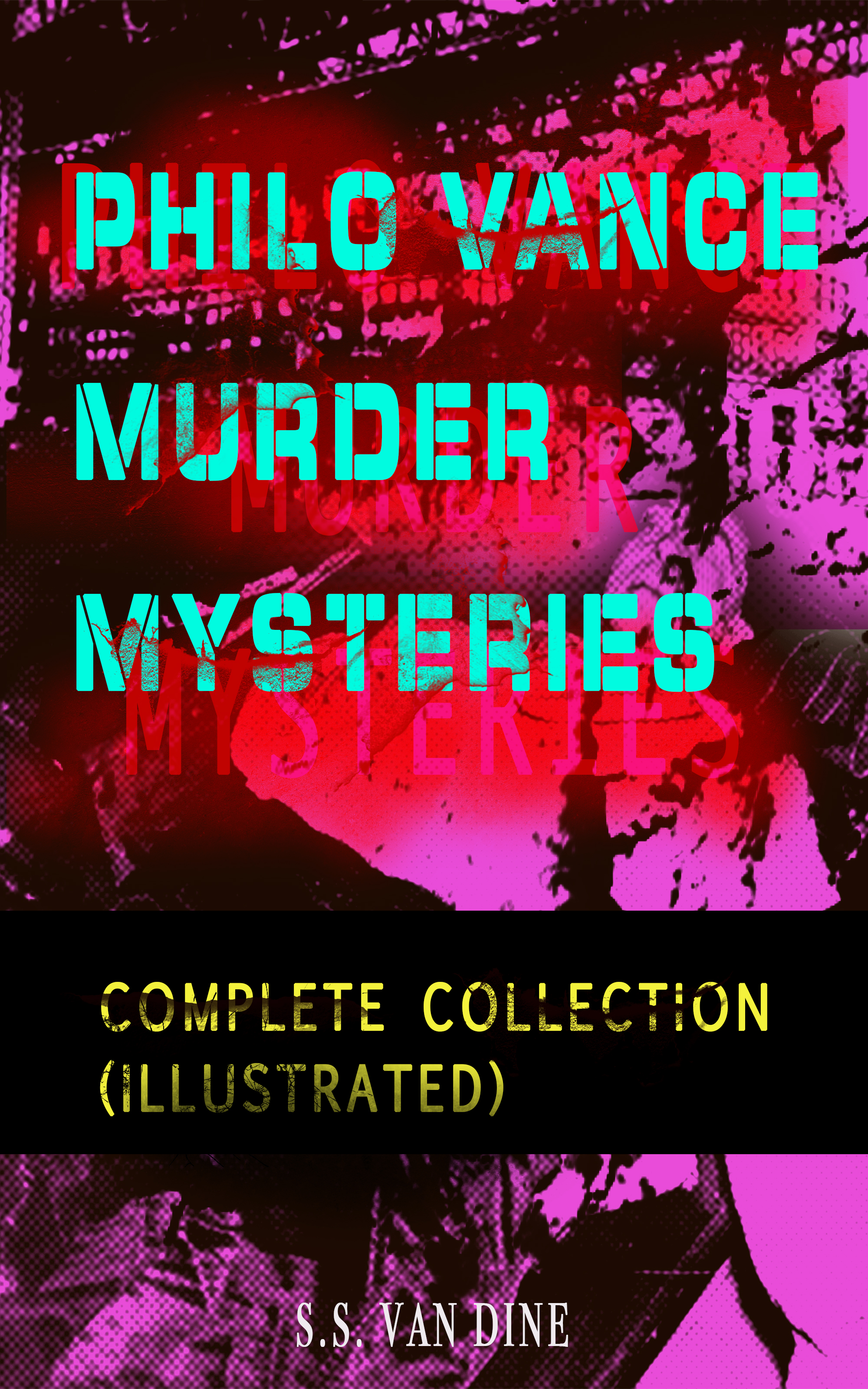 S.S. Van Dine PHILO VANCE MURDER MYSTERIES - Complete Collection (Illustrated) s s van dine the benson murder case philo vance mystery series