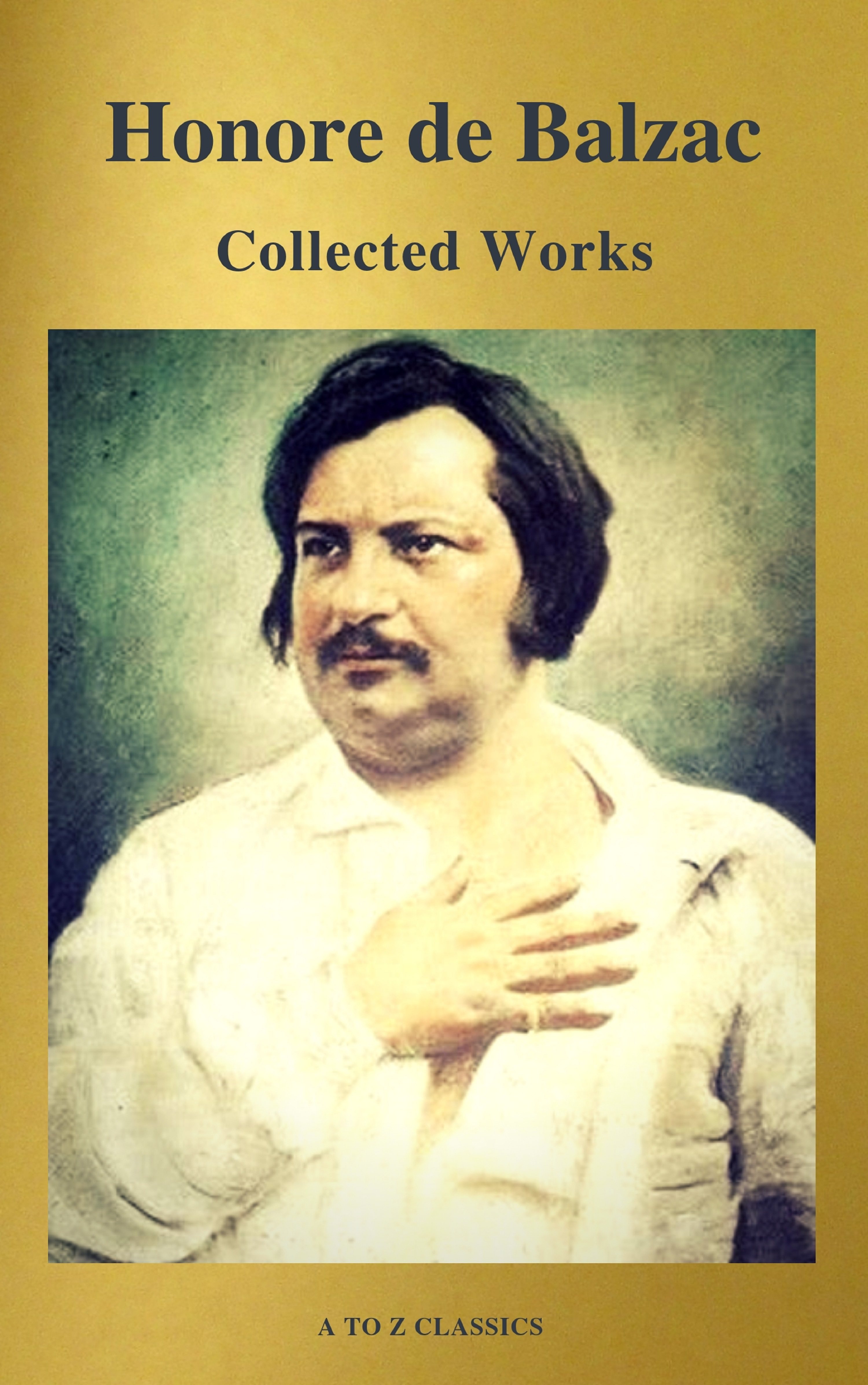 collected works of honore de balzac with the complete human comedy a to z classics
