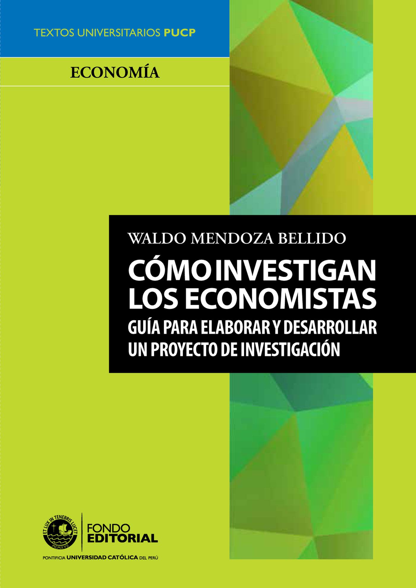 Waldo Mendoza Cómo investigan los economistas mendoza mendoza рюкзак для подростков этника черно оранжевый